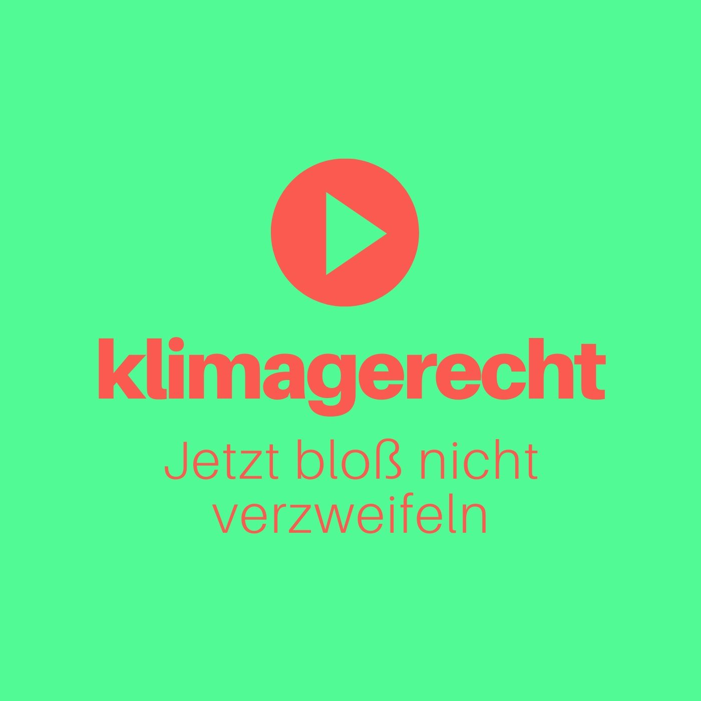 Show artwork for Klimagerecht - Jetzt bloß nicht verzweifeln