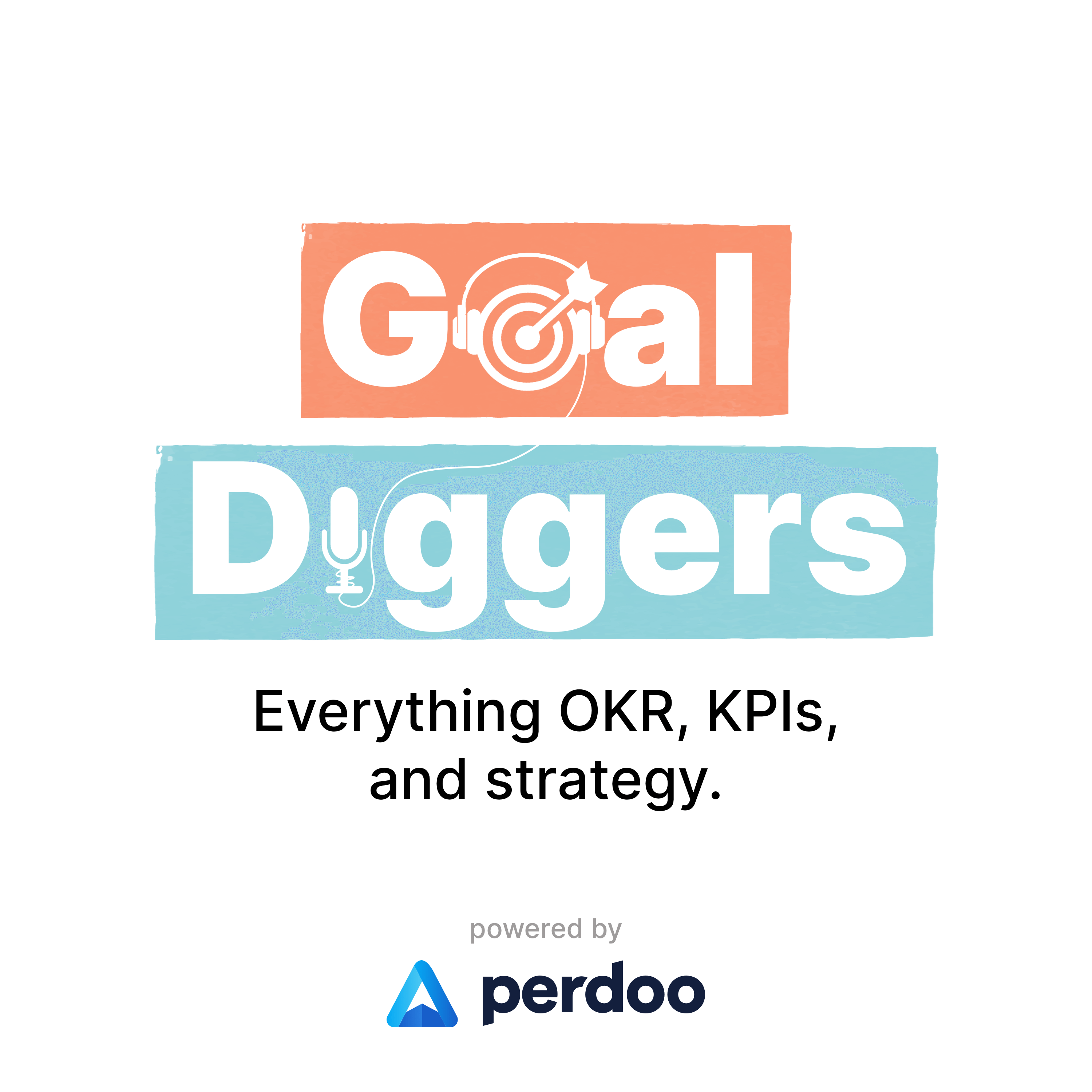 Show artwork for Goal Diggers: OKR, KPIs, strategy and more.