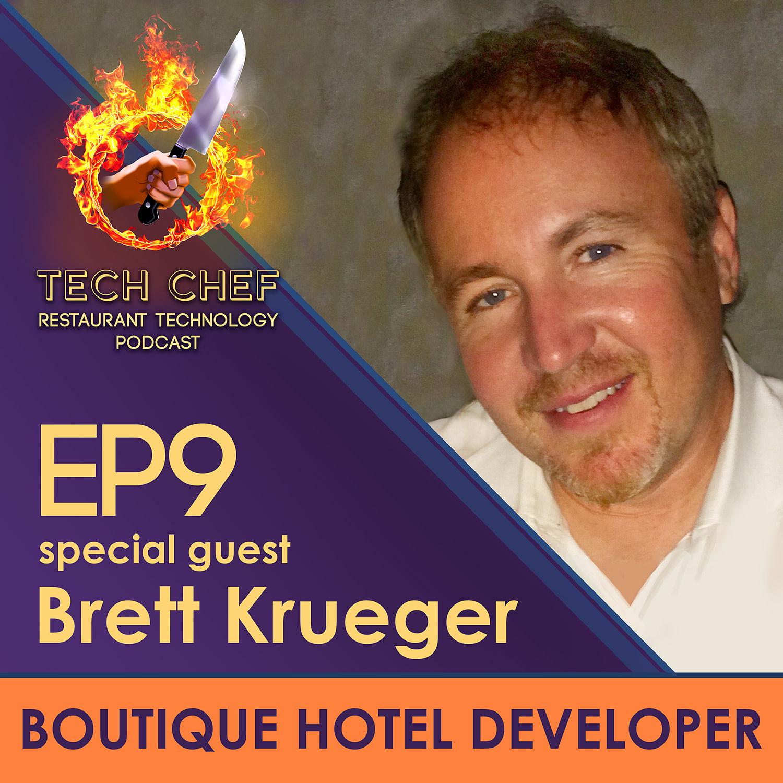 TCP009: Bonus Episode - Brett Krueger, Boutique Hotel Developer
