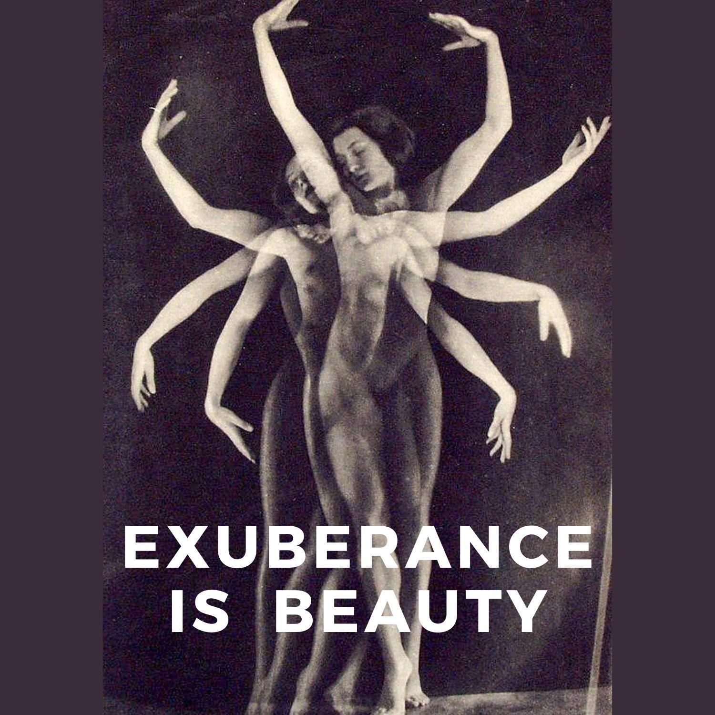 Artwork for podcast Exuberance Is Beauty