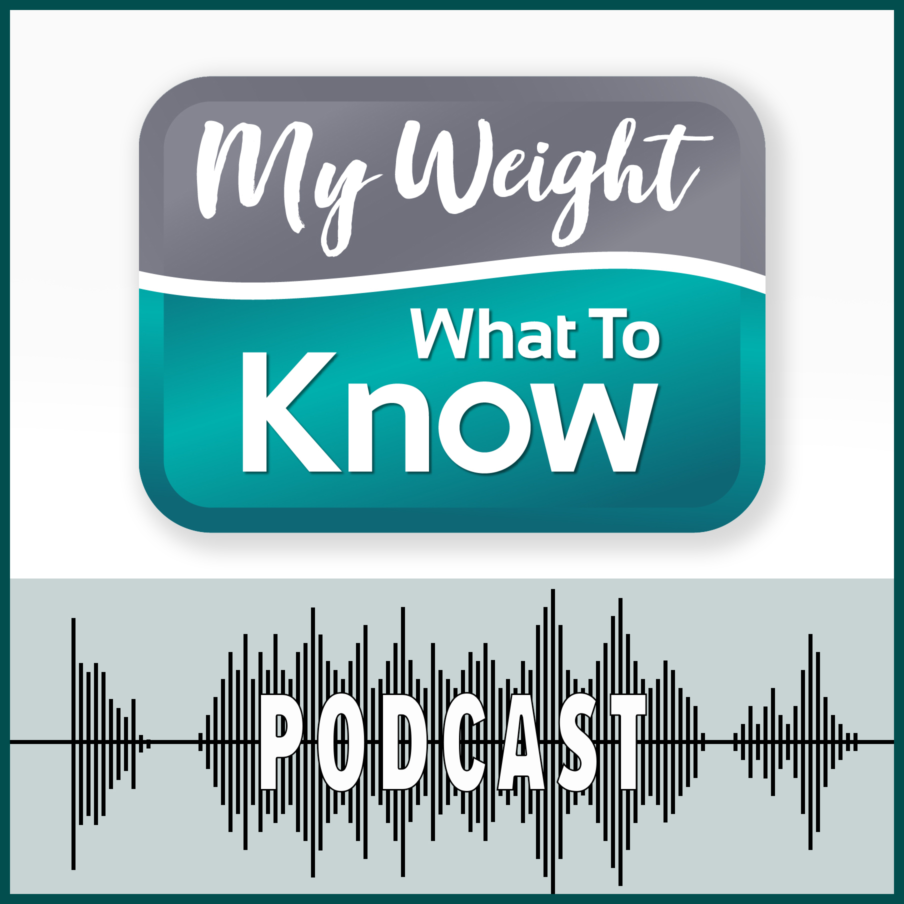 Artwork for podcast My Weight - What to Know Podcast