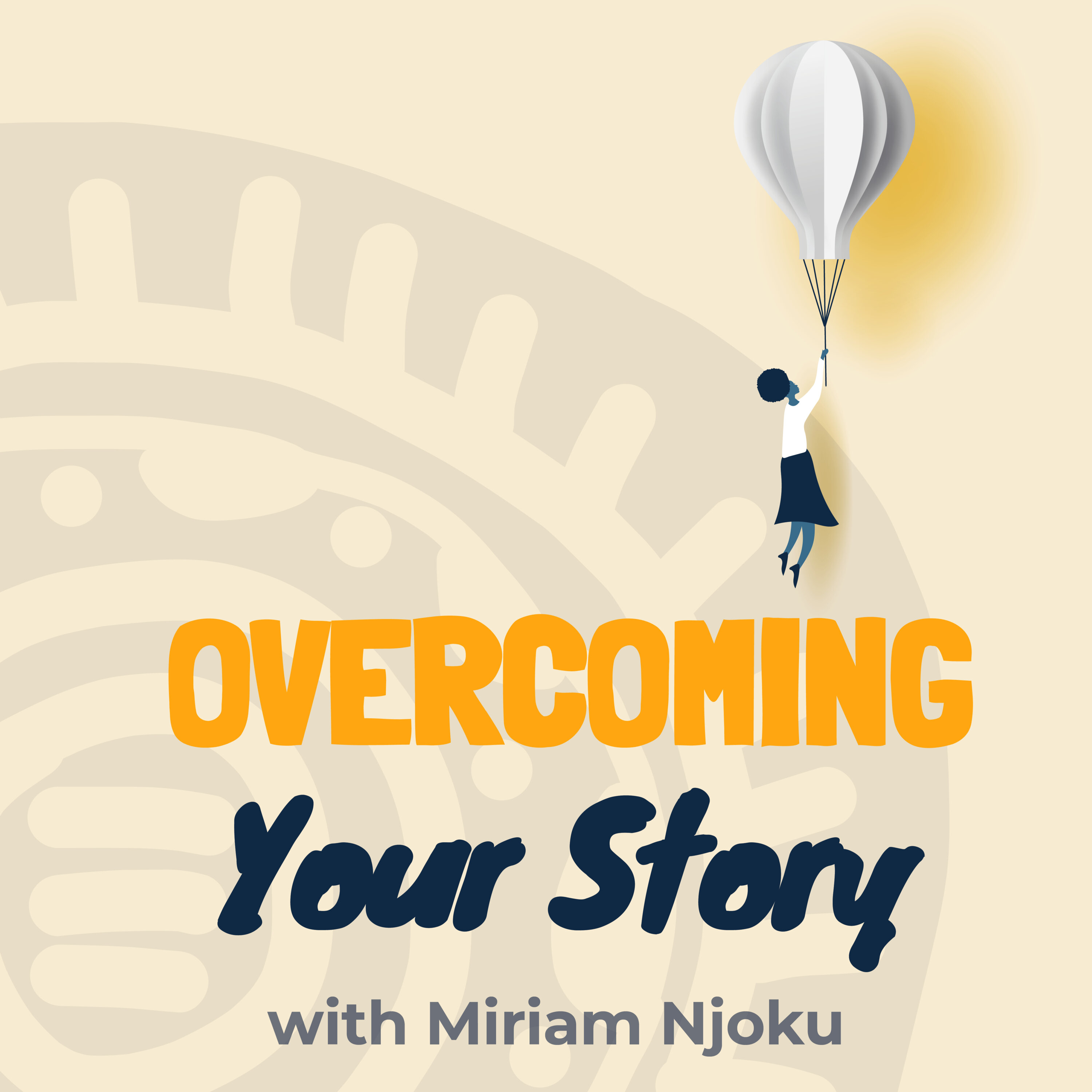 Artwork for podcast Overcoming Your Story Podcast