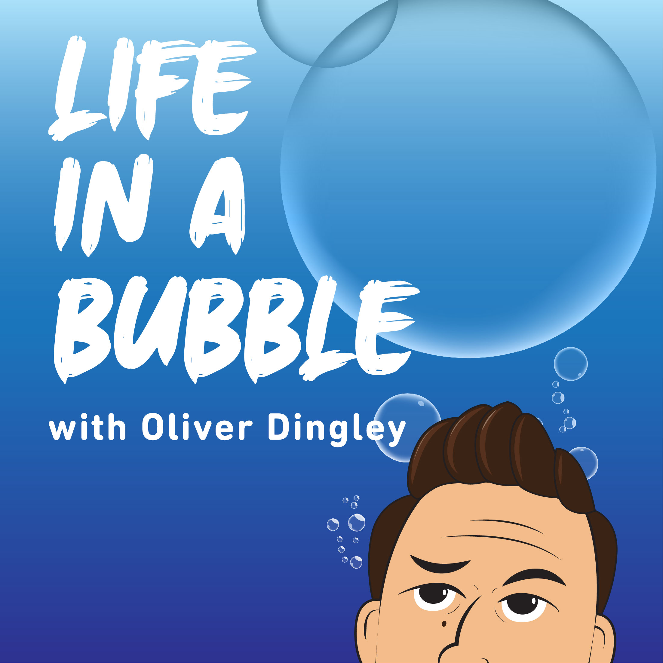 Artwork for podcast Life In A Bubble with Oliver Dingley
