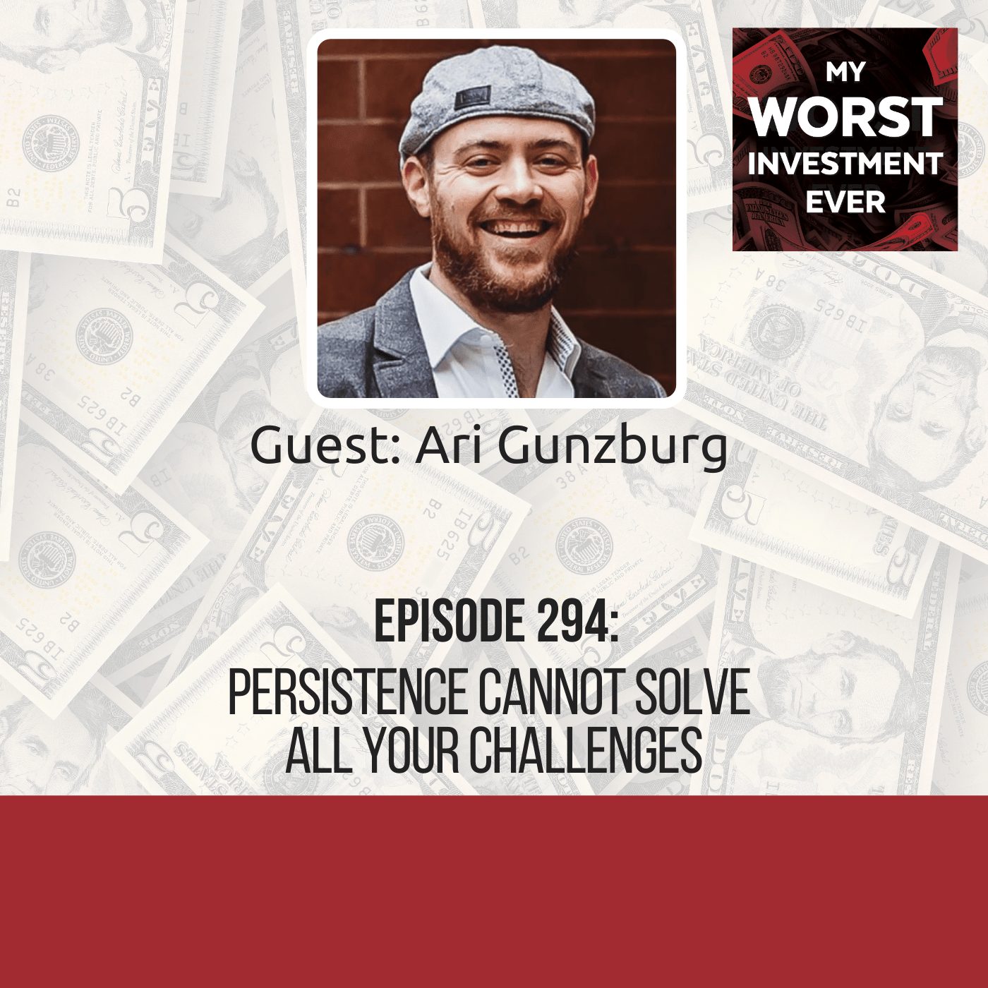 Ari Gunzburg – Persistence Cannot Solve All Your Challenges