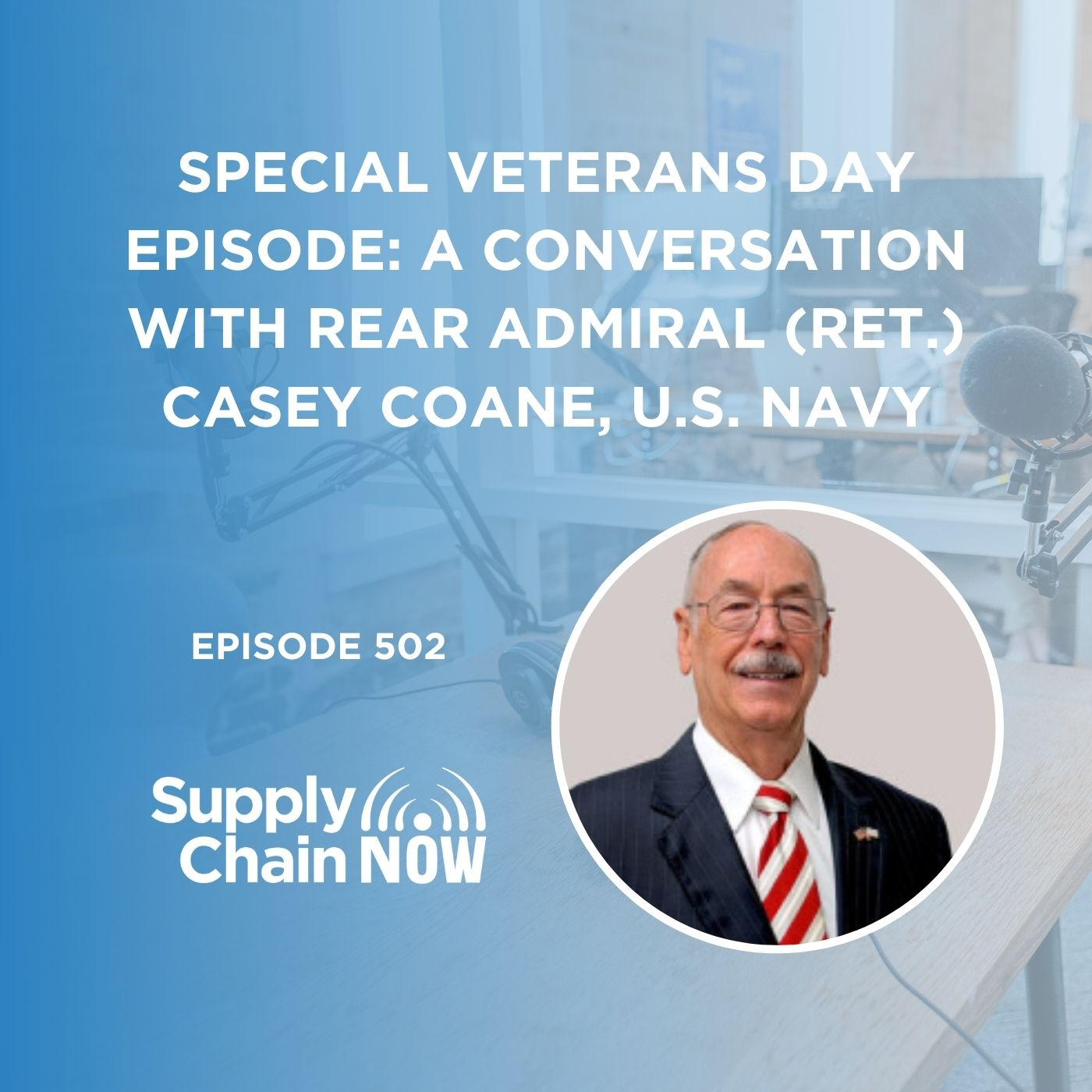 Special Veterans Day Episode: A Conversation with Rear Admiral (Ret.) Casey Coane, U.S. Navy