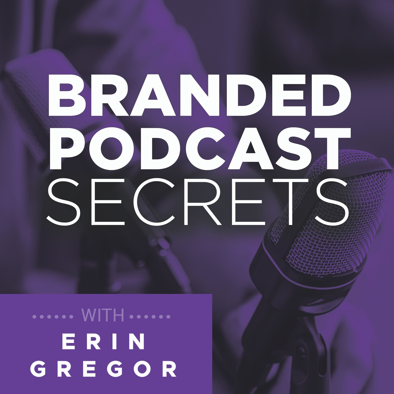 Artwork for podcast Branded Podcast Secrets