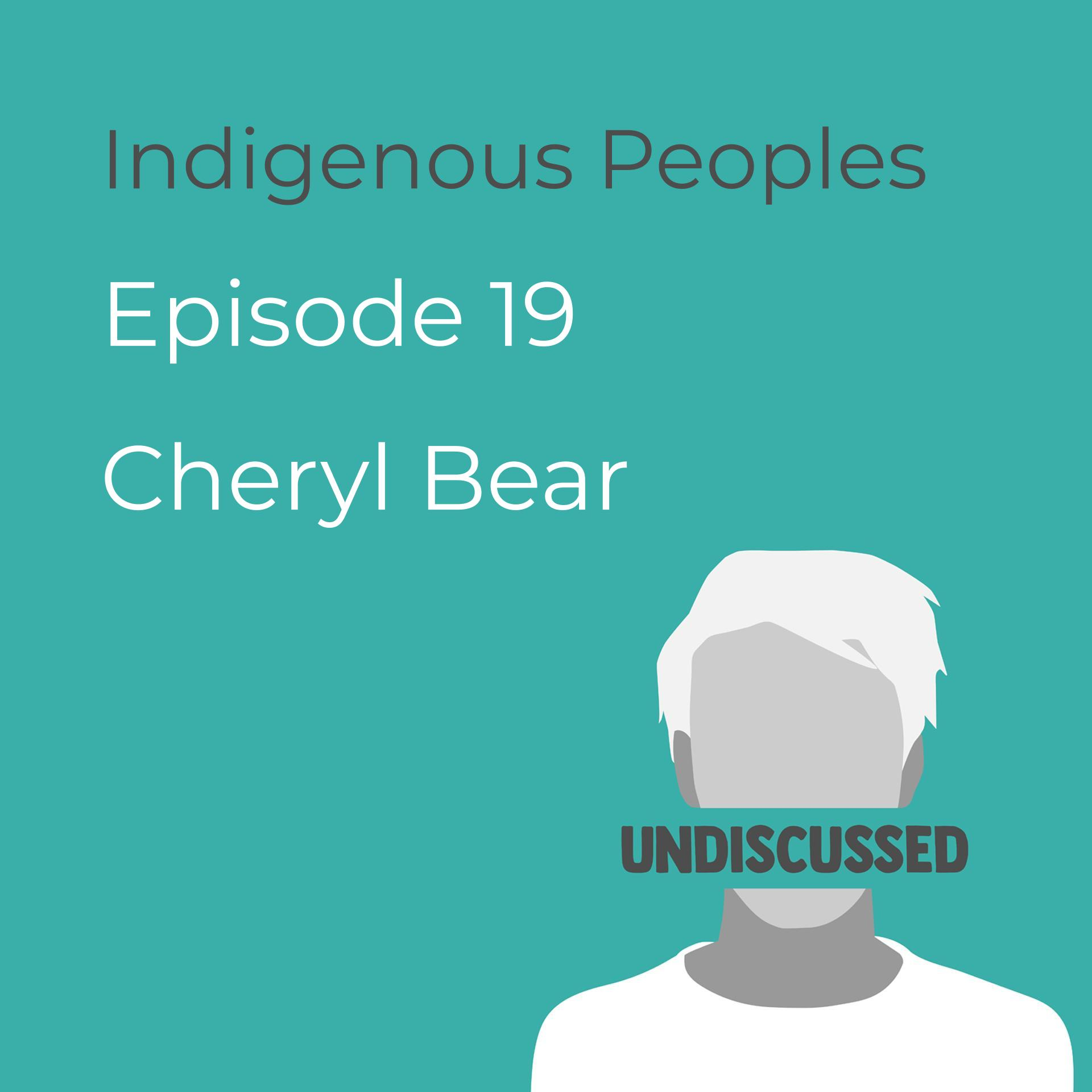Episode 19 - Indigenous Peoples with Cheryl Bear