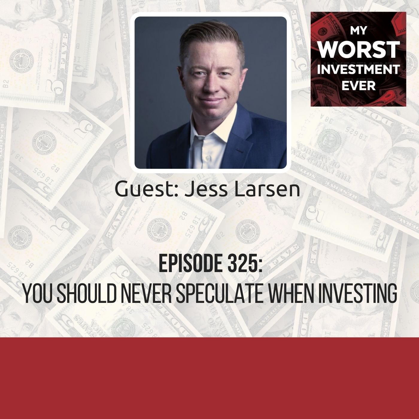 Jess Larsen – You Should Never Speculate When Investing