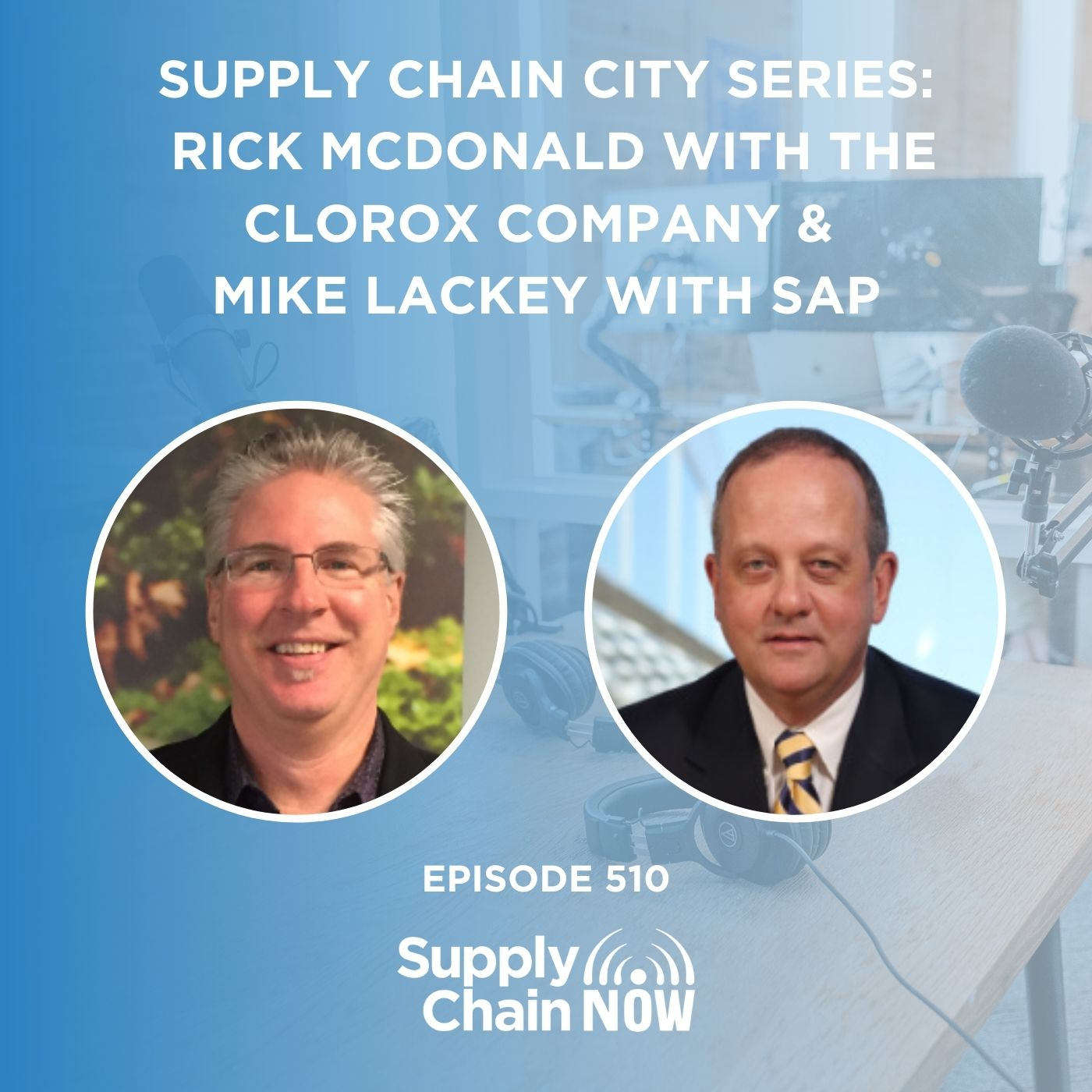 Supply Chain City Series: Rick McDonald with The Clorox Company & Mike Lackey with SAP