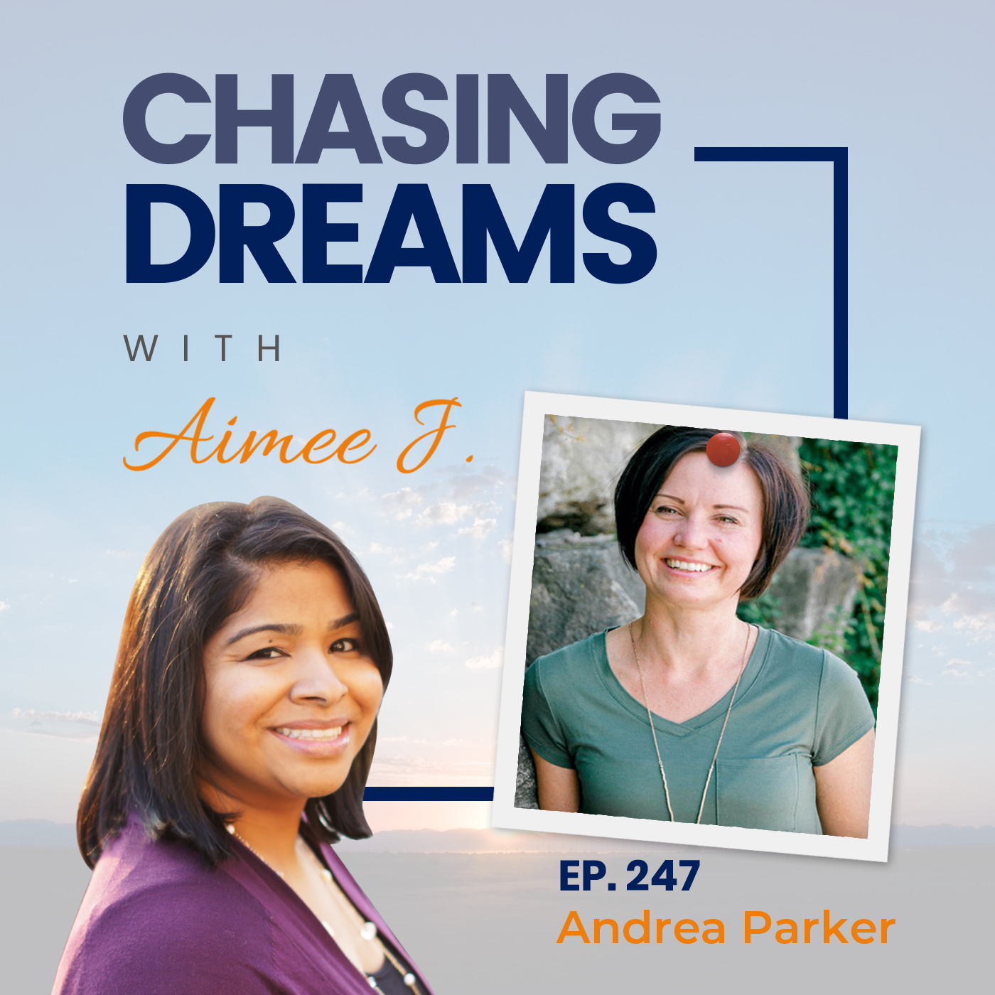 Ep. 247: Andrea Parker – Create A Life That You Are SO In Love With!