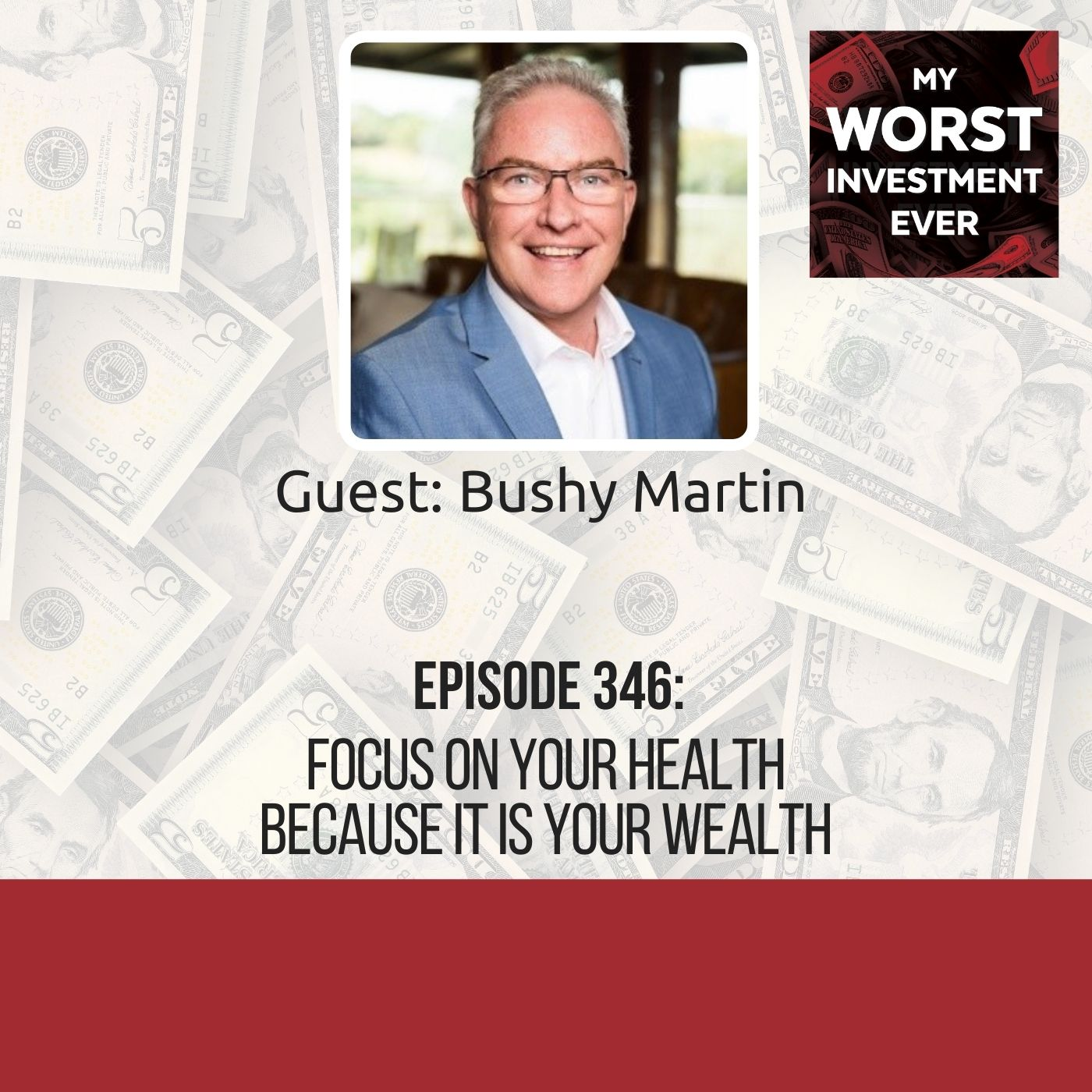 Bushy Martin – Focus on Your Health Because It Is Your Wealth