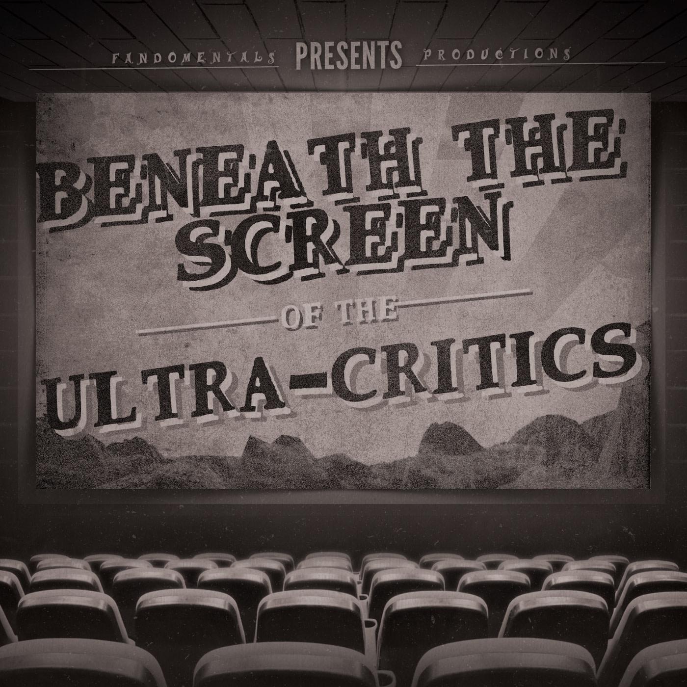 Show artwork for Beneath the Screen of the Ultra-Critics