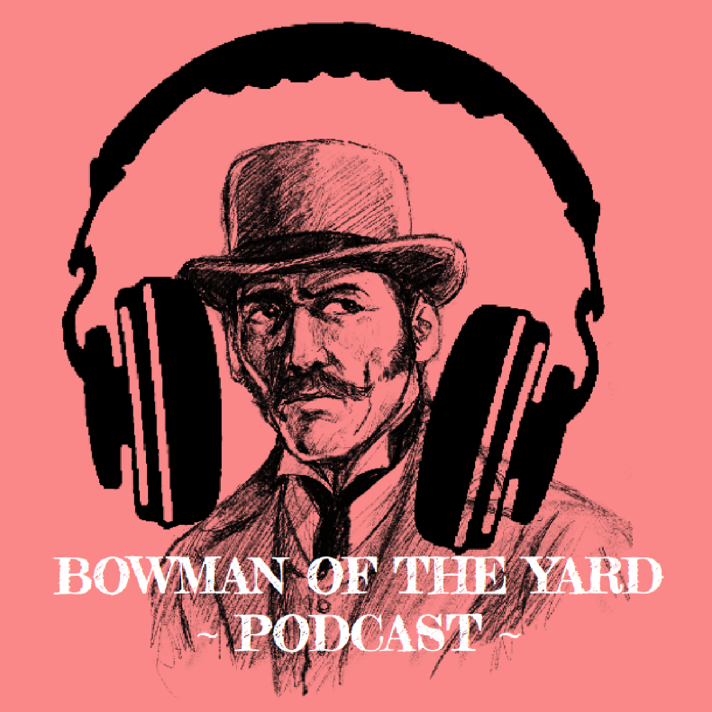 Show artwork for The Bowman Of The Yard Podcast