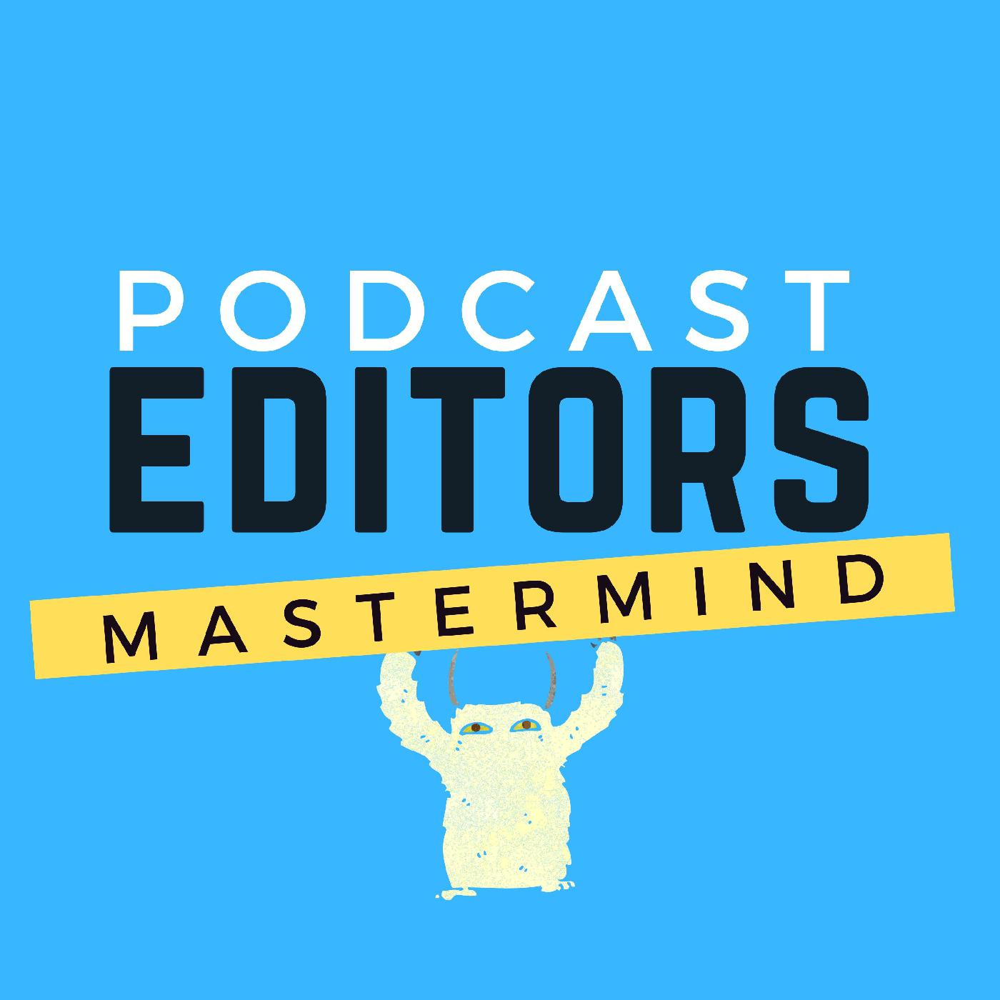 Podcast Editors: Do Us All a Favor and Clear Your Head Trash So You Can Charge What You're Worth – PEM0034