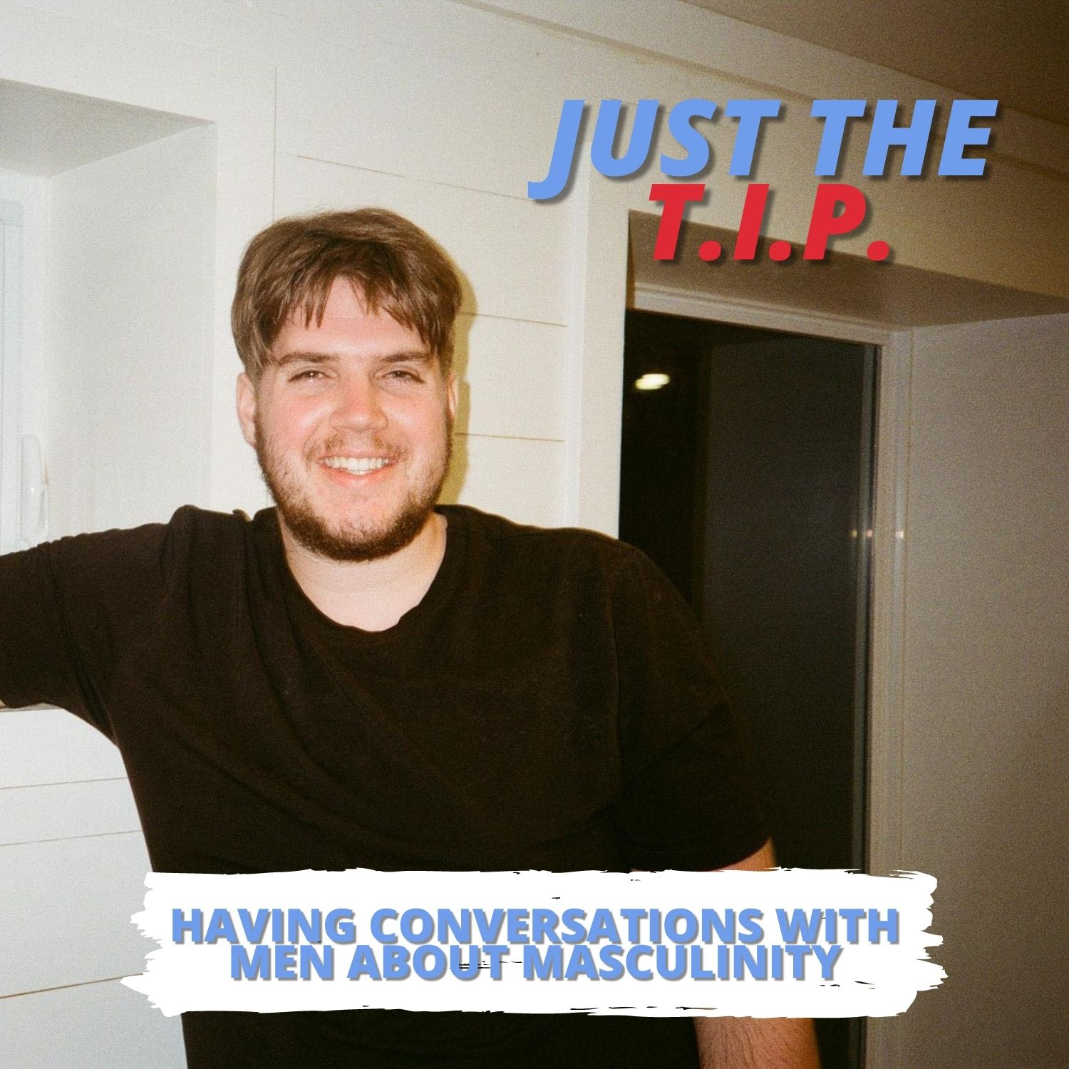 Just the TIP | How To Have Conversations With Men About Masculinity