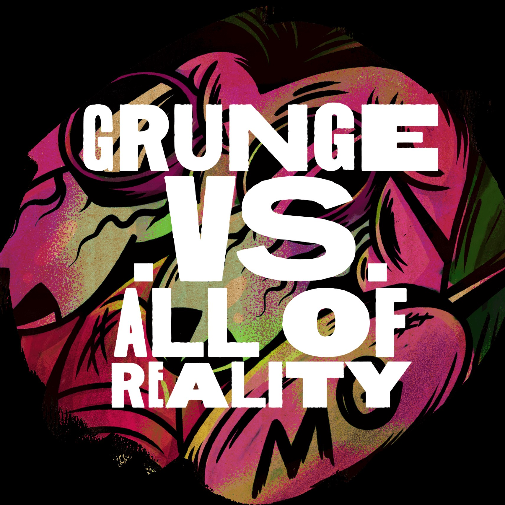 Show artwork for Grunge vs. All of Reality
