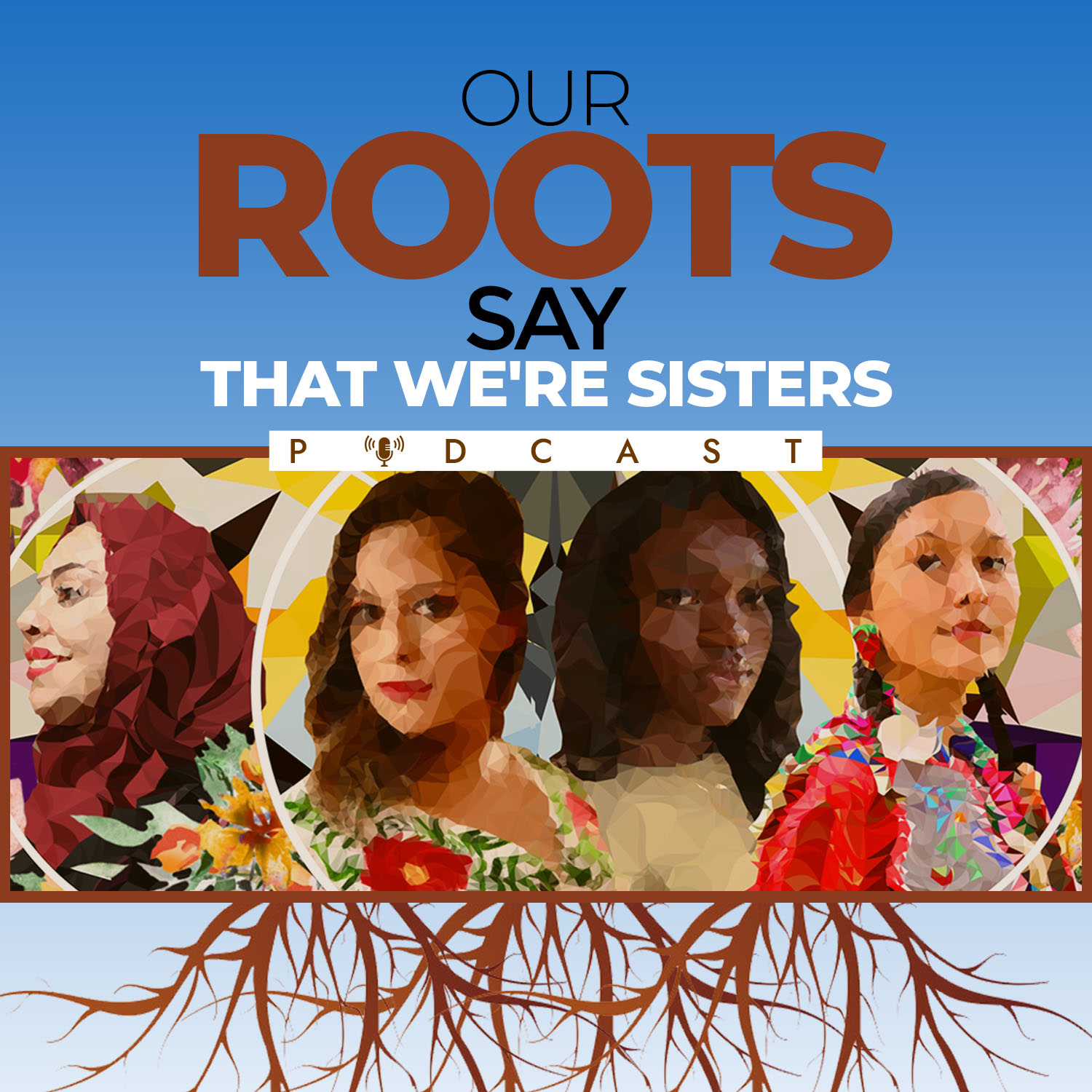 Show artwork for Our Roots Say That We're Sisters