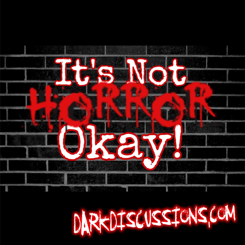 Artwork for podcast It's Not Horror, Okay - Movie Podcast