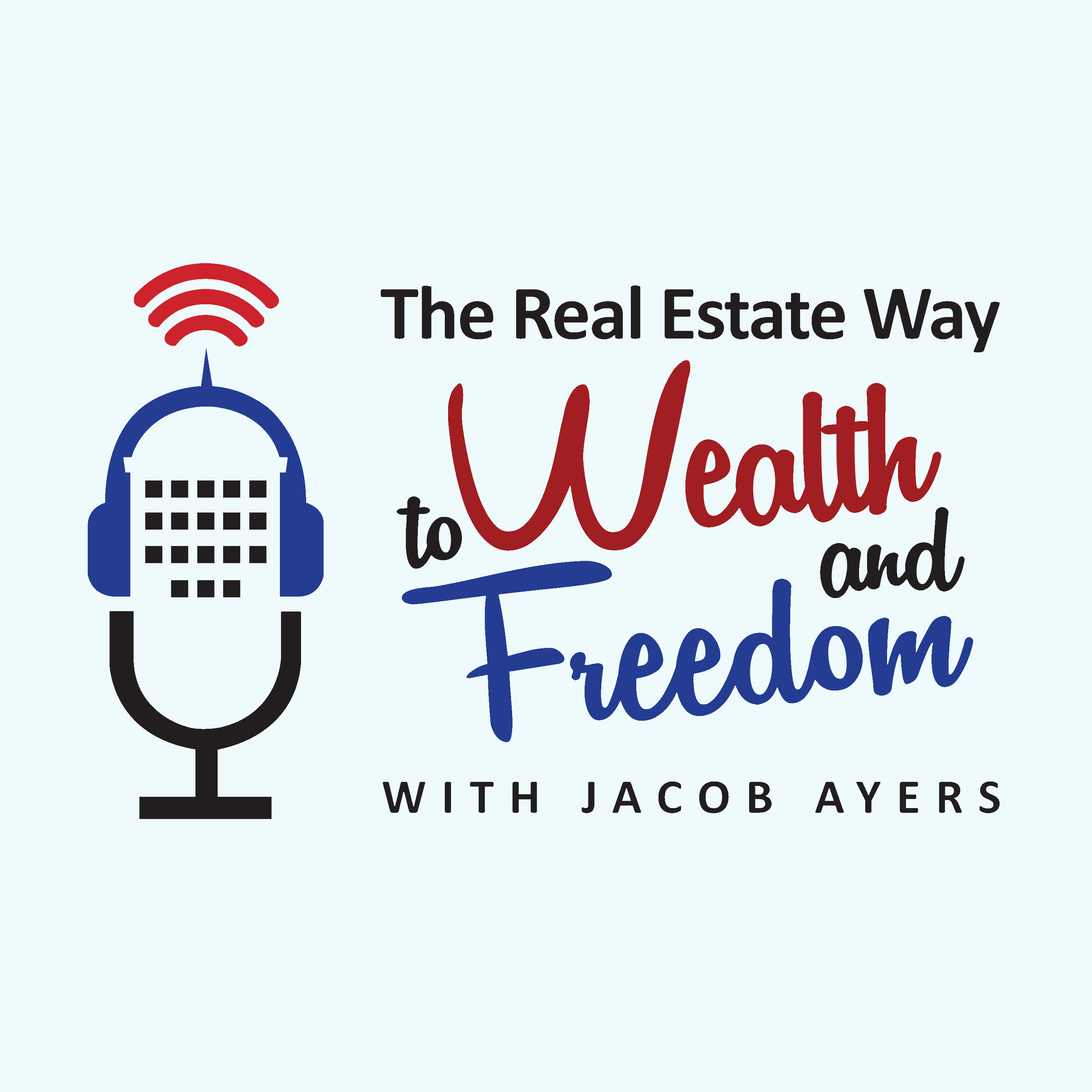 Artwork for podcast The Real Estate Way to Wealth and Freedom
