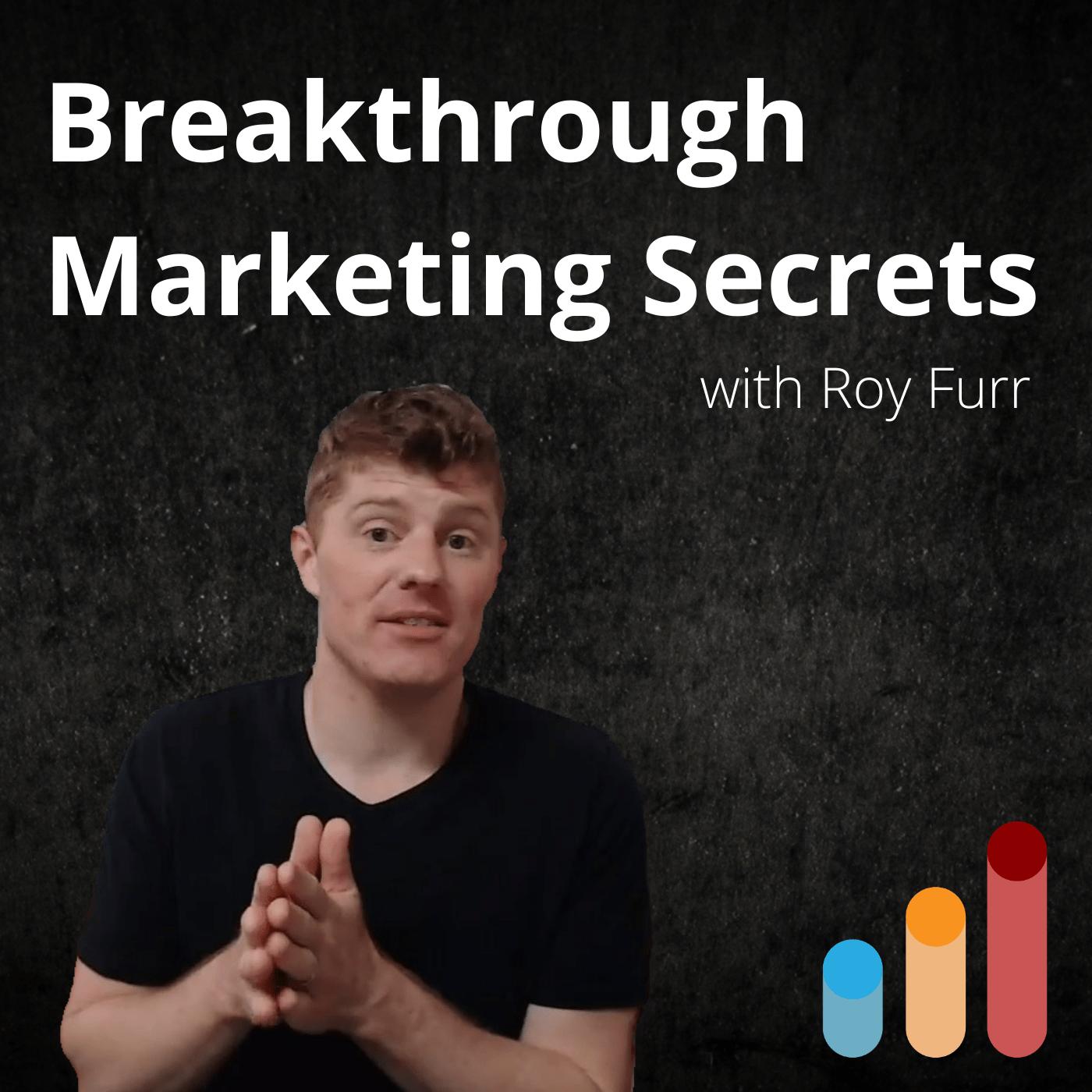 Artwork for podcast Breakthrough Marketing Secrets