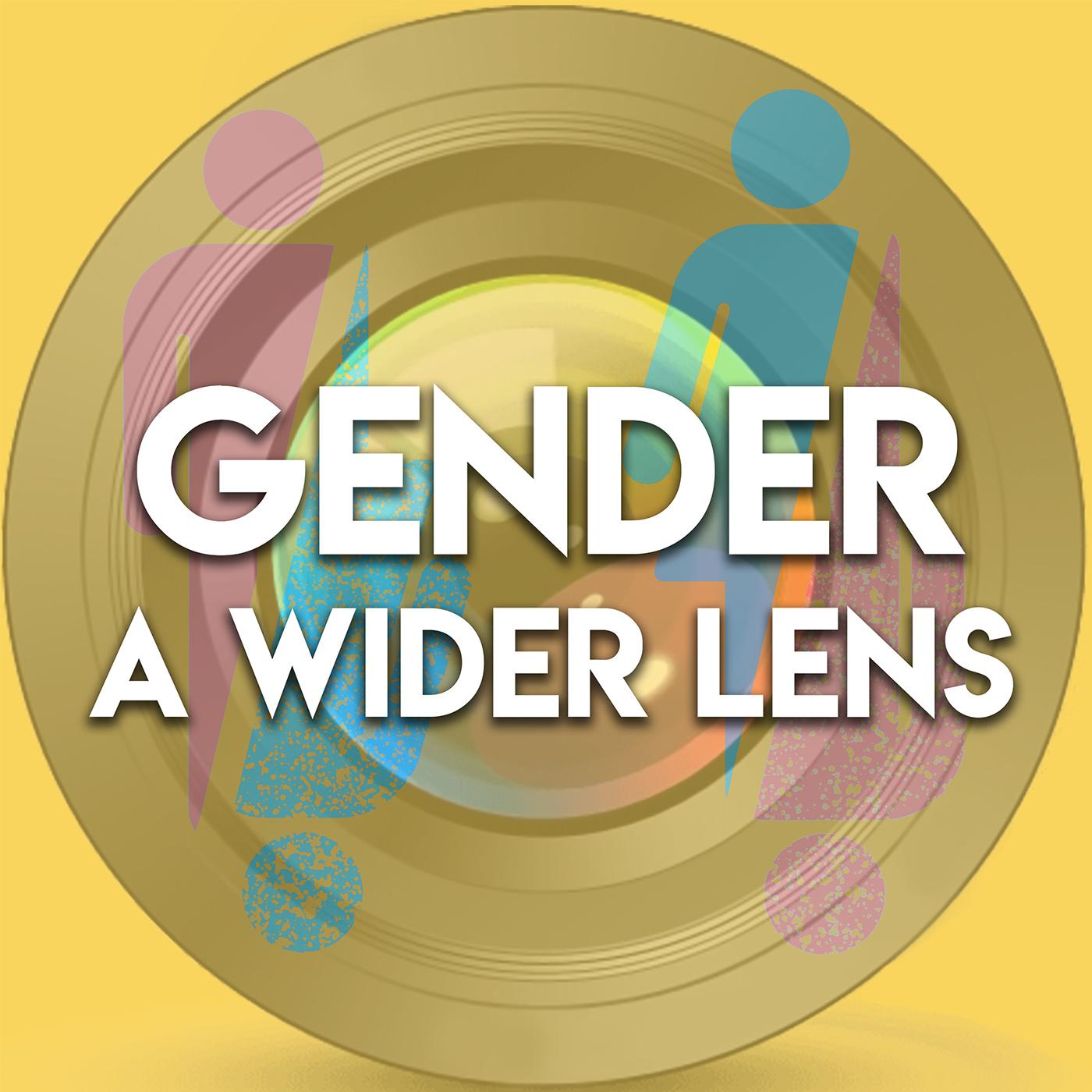 Show artwork for Gender: A Wider Lens Podcast