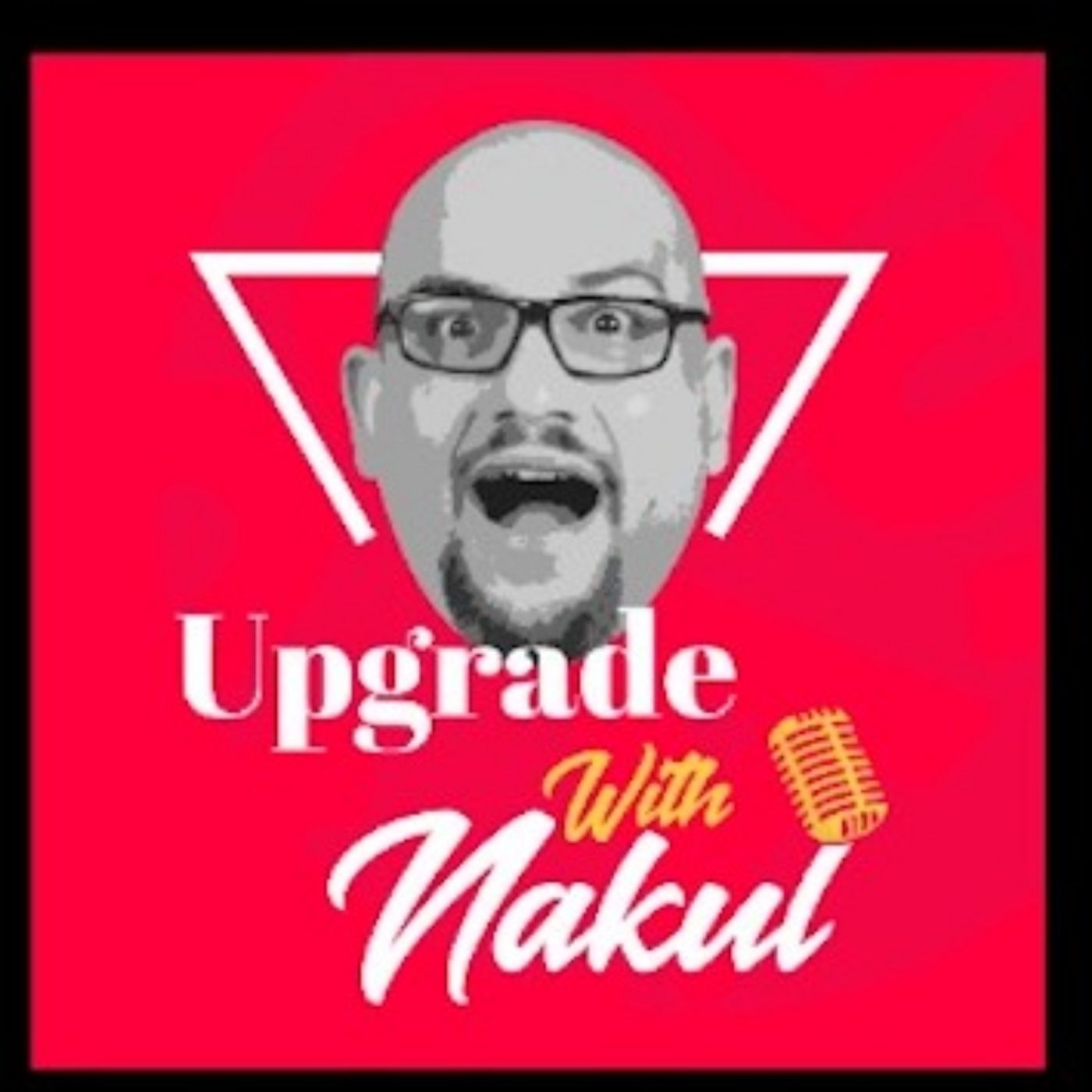 Show artwork for Upgrade with Nakul