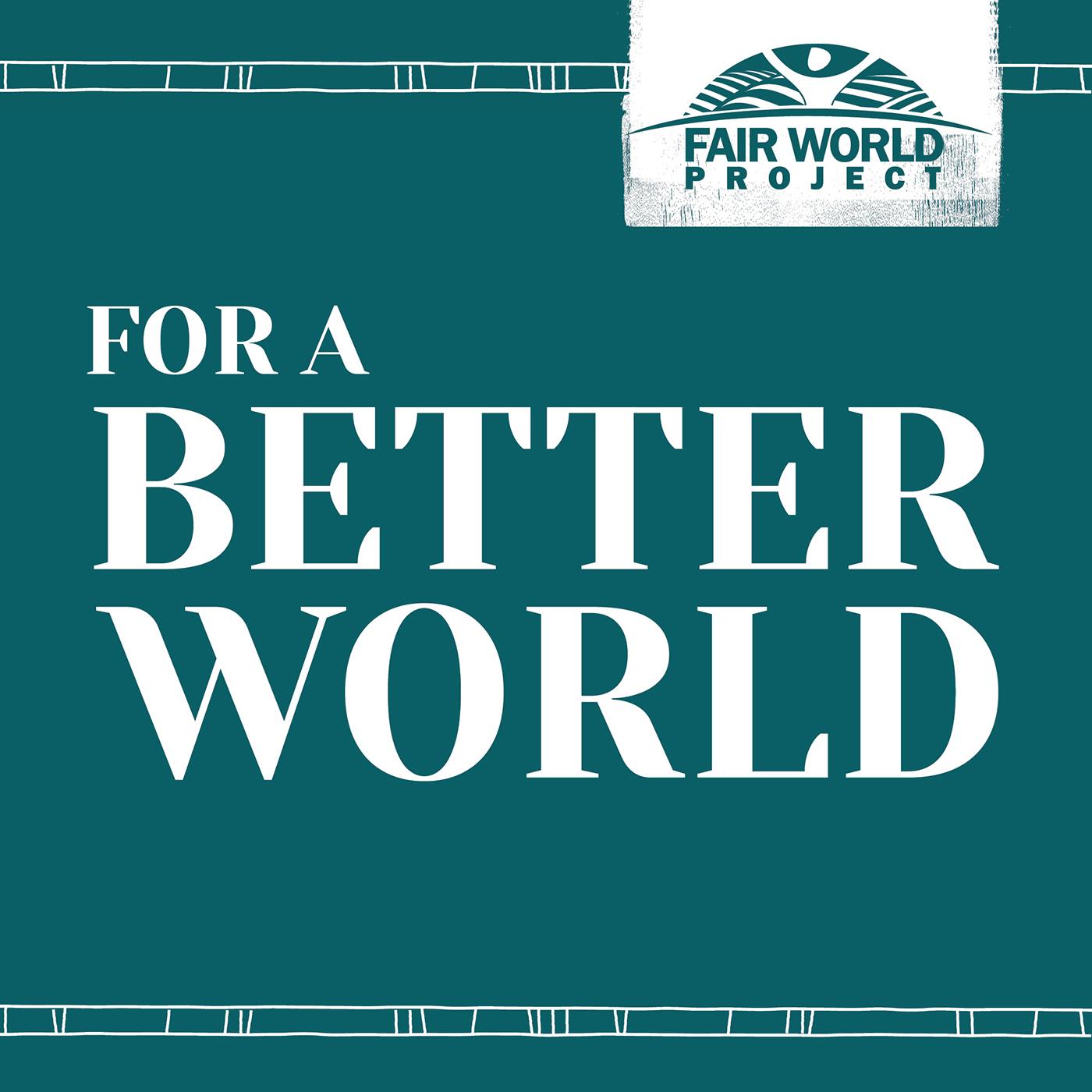 Artwork for podcast For a Better World