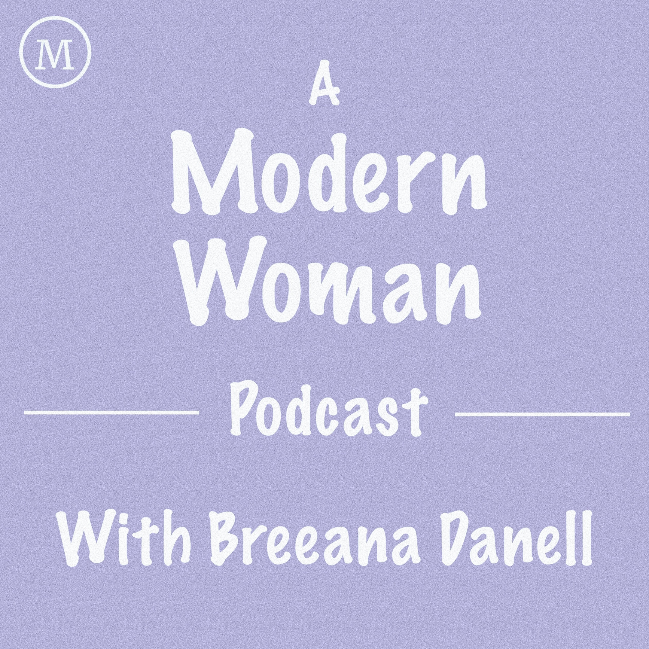 Artwork for podcast A Modern Woman Podcast