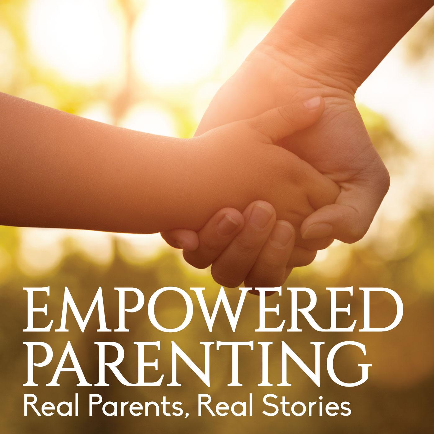Show artwork for Empowered Parenting Podcast