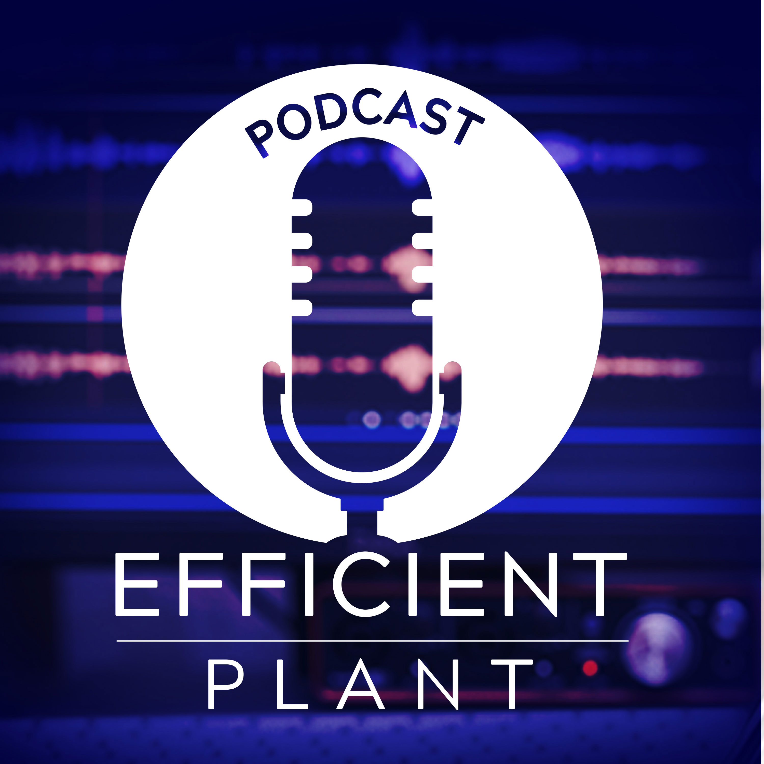 Artwork for podcast The Efficient Plant Podcast