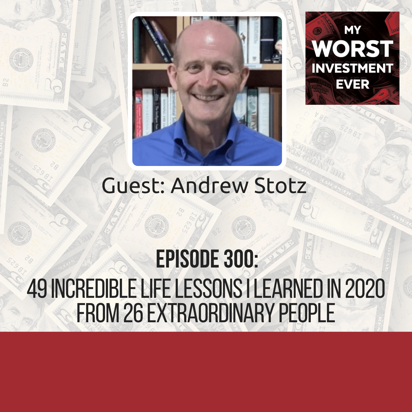 Andrew Stotz - 49 Incredible Life Lessons I learned in 2020 from 26 Extraordinary People