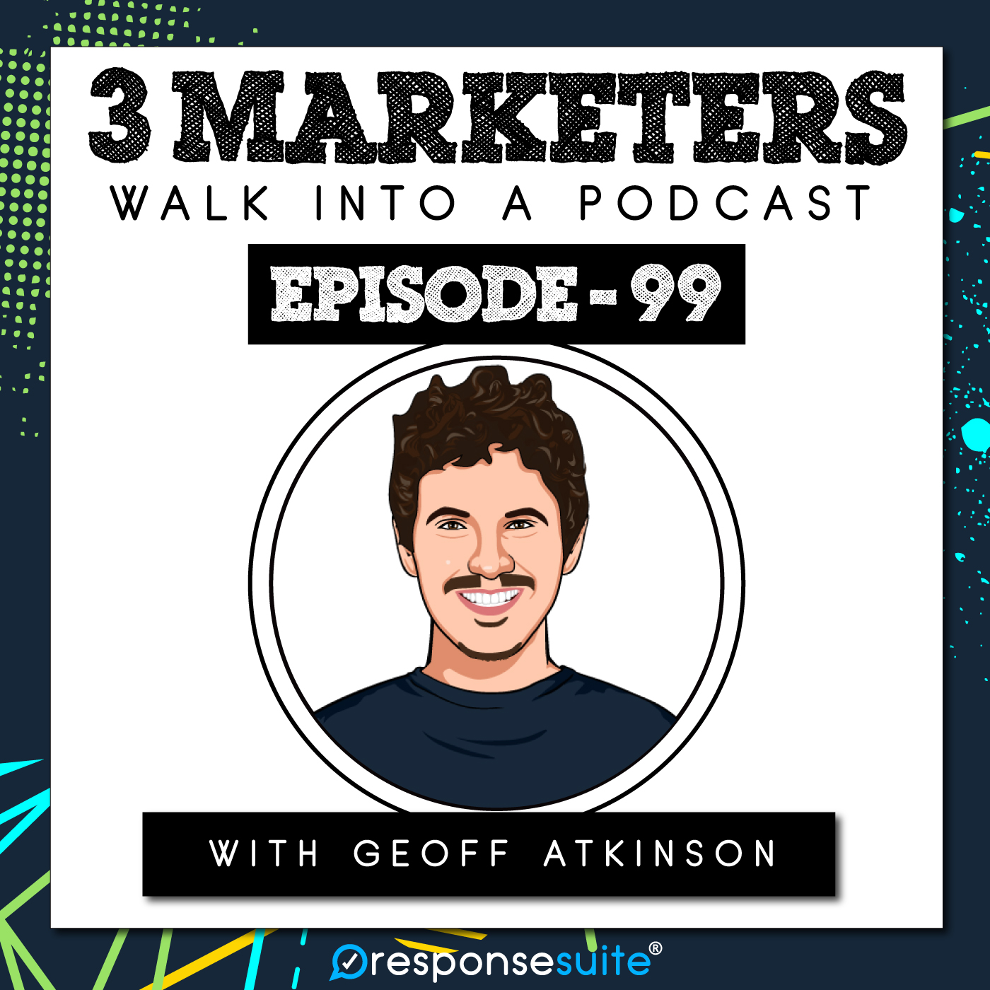099: A Quick And Powerful Way To Get To The Top Of Google [Geoff Atkinson]