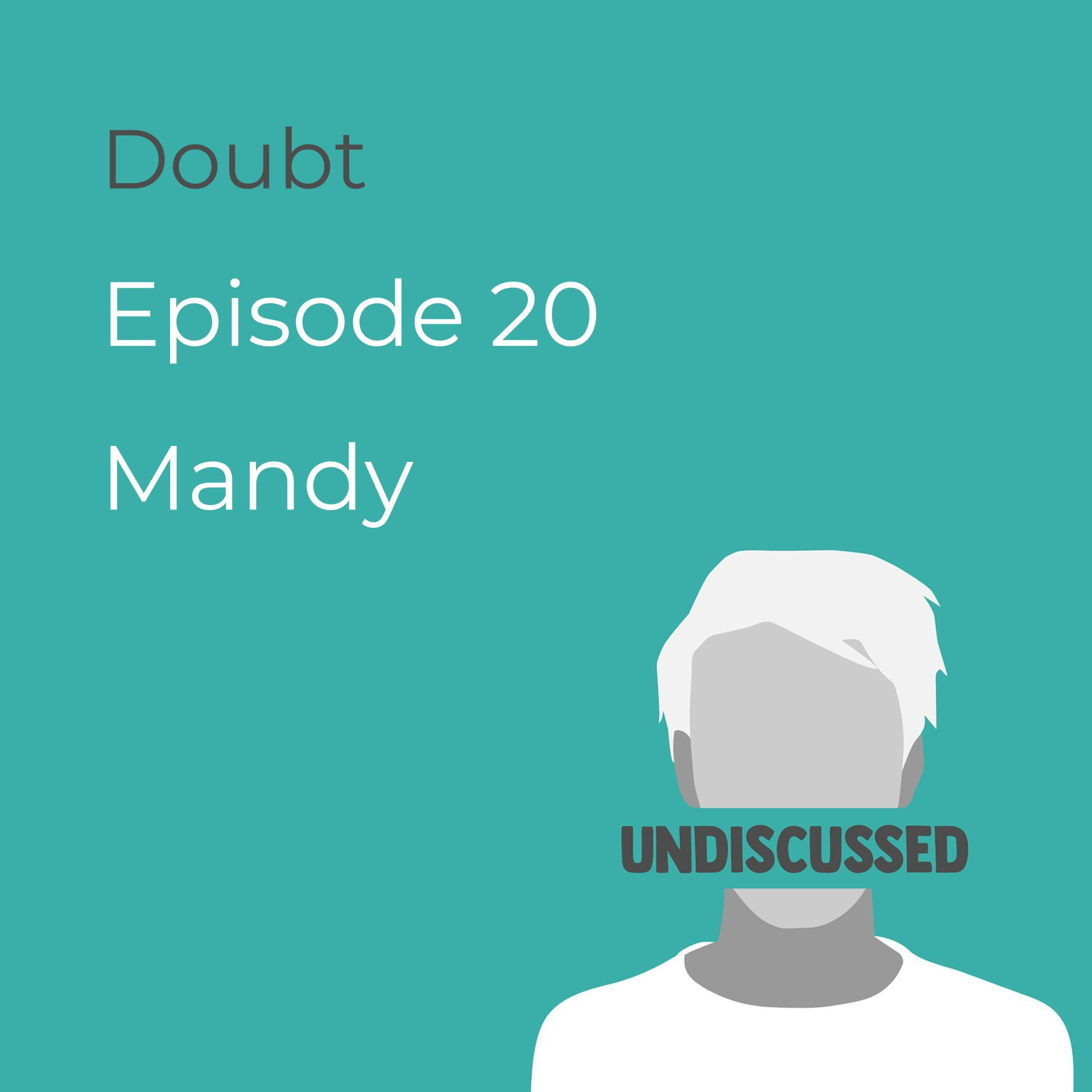 Episode 20 - Doubt with Mandy from Approach