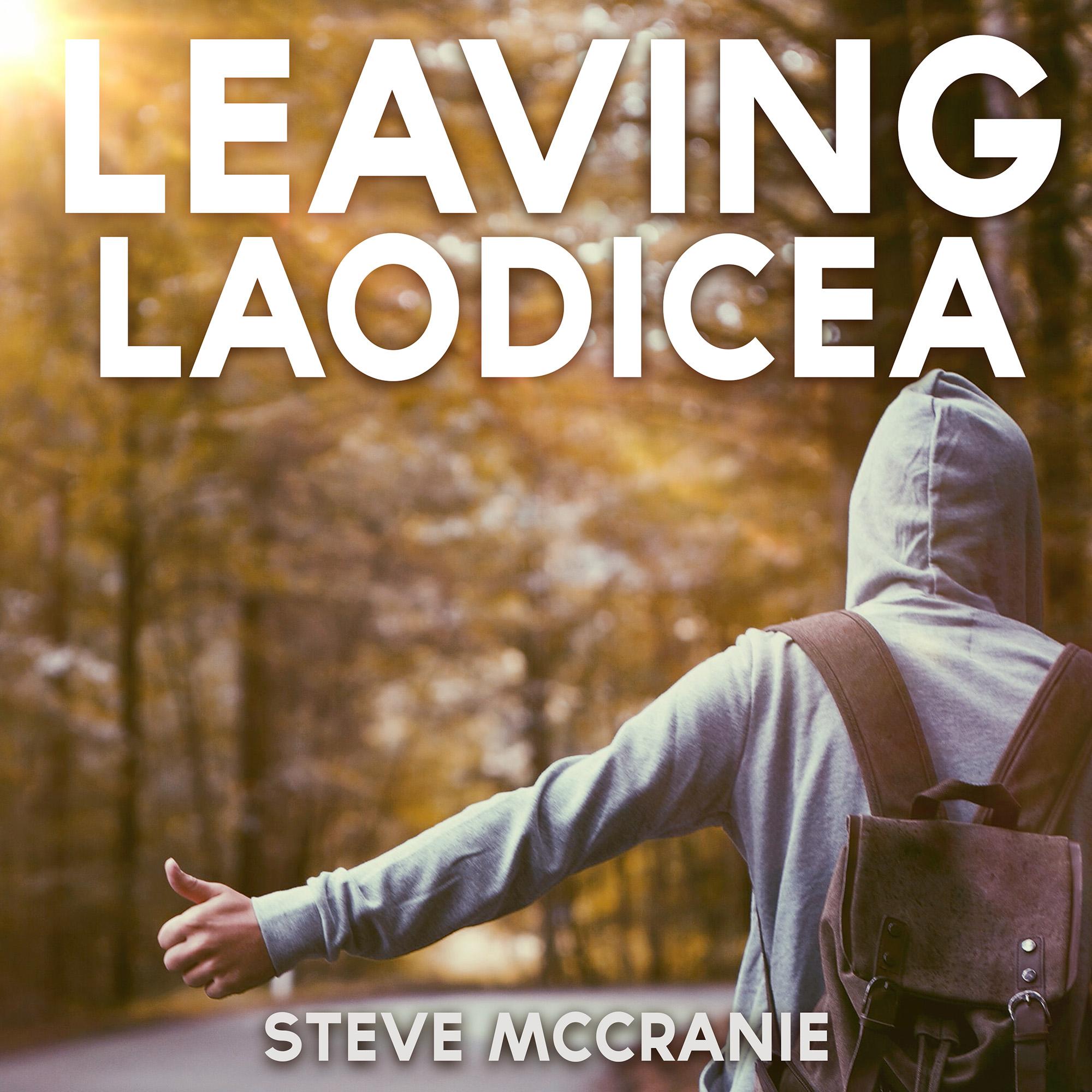 Artwork for podcast Leaving Laodicea