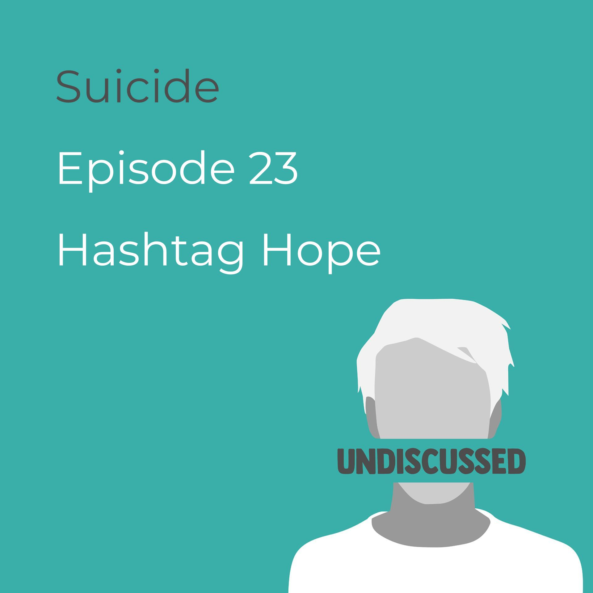 Episode 23 - Suicide with Hashtag Hope