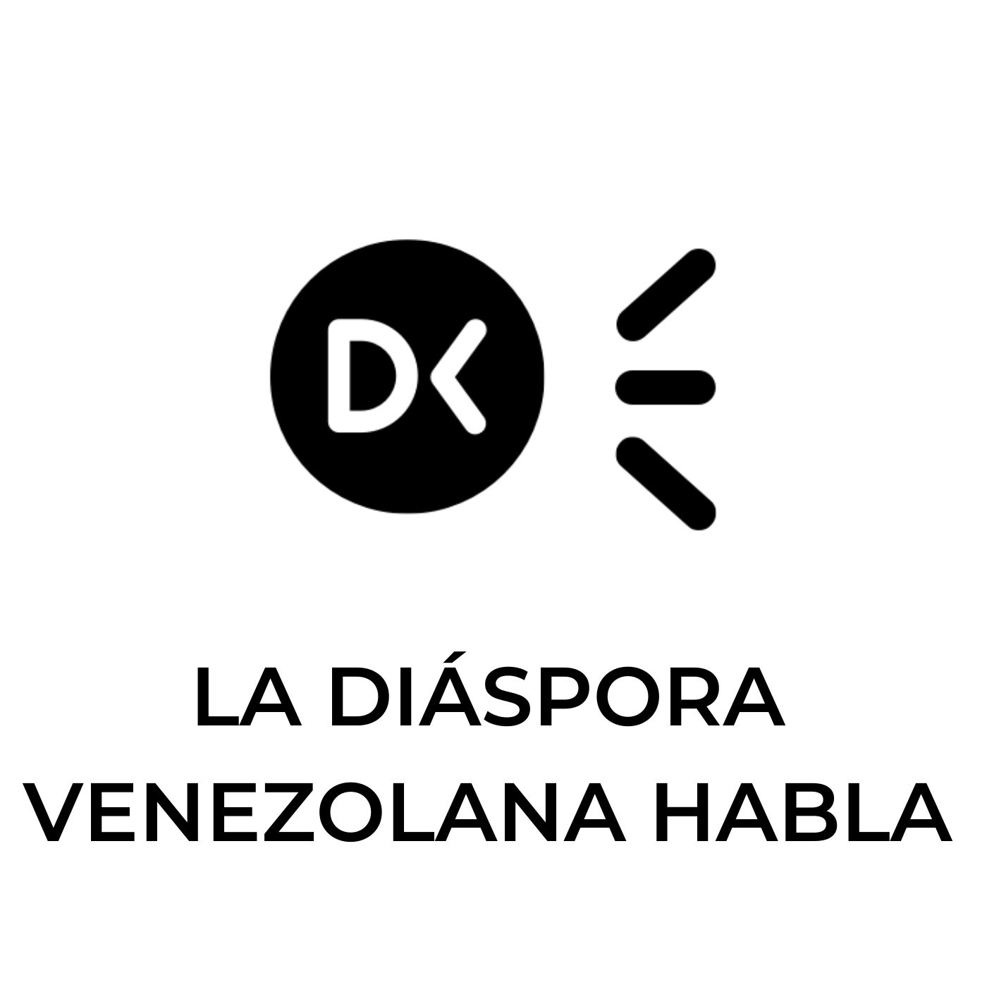 Artwork for podcast La Diáspora Venezolana Habla
