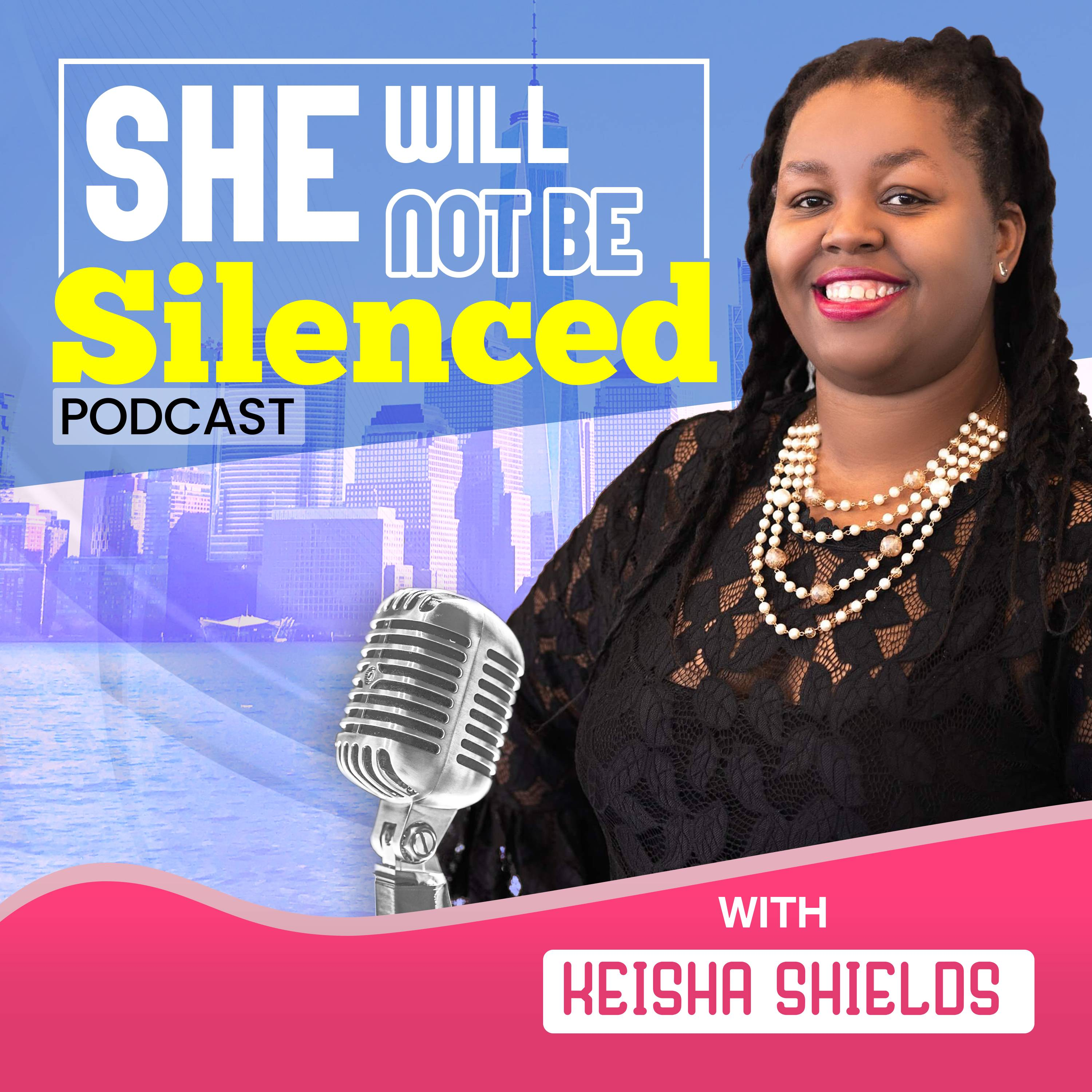 Artwork for podcast She Will Not Be Silenced with Keisha Shields