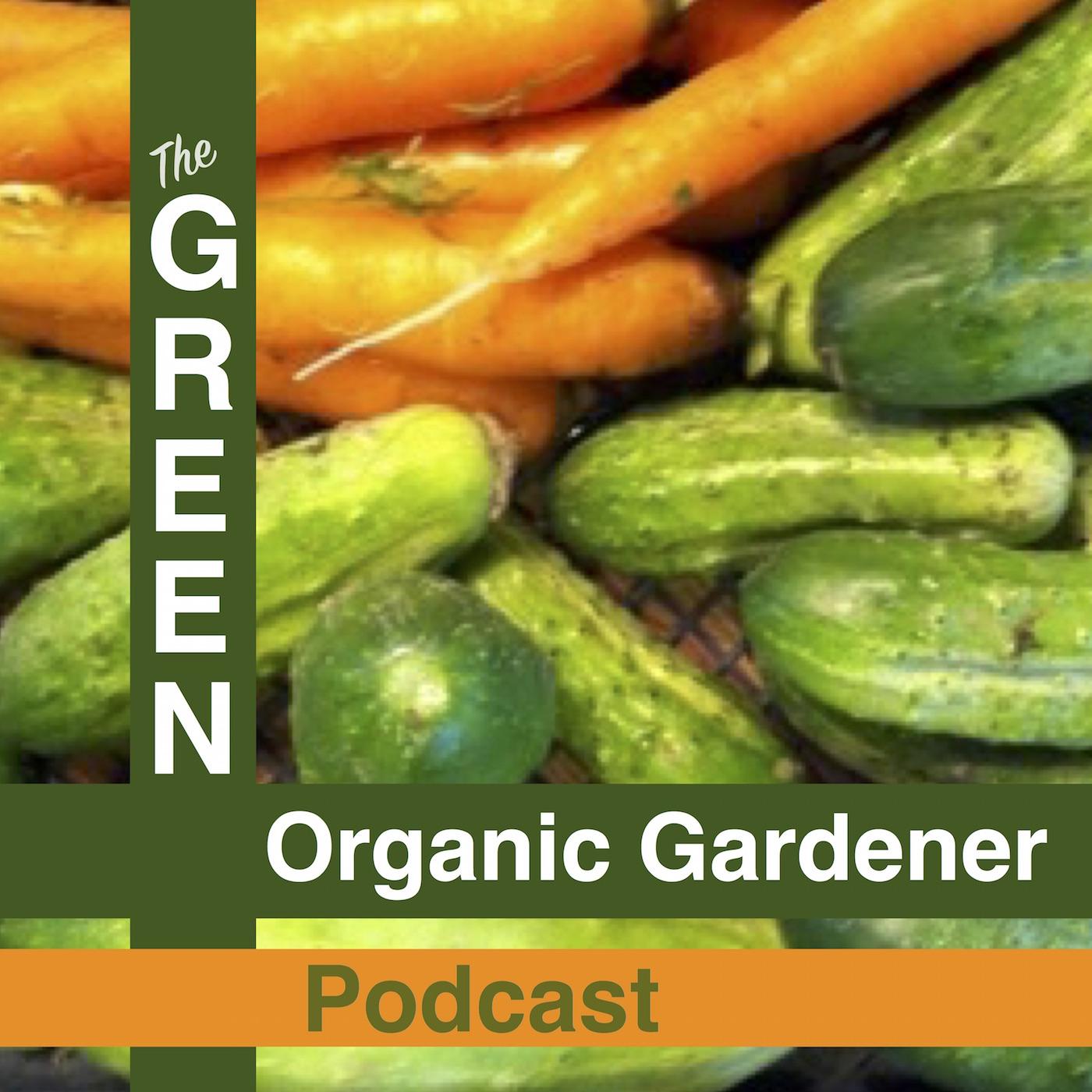 Artwork for podcast GREEN Organic Garden Podcast