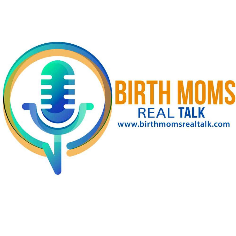 Artwork for podcast Birth Moms Real Talk