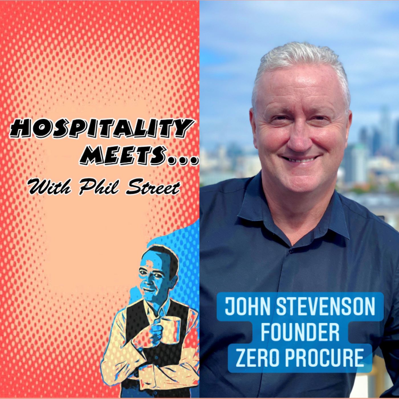Artwork for podcast Hospitality Meets... with Phil Street
