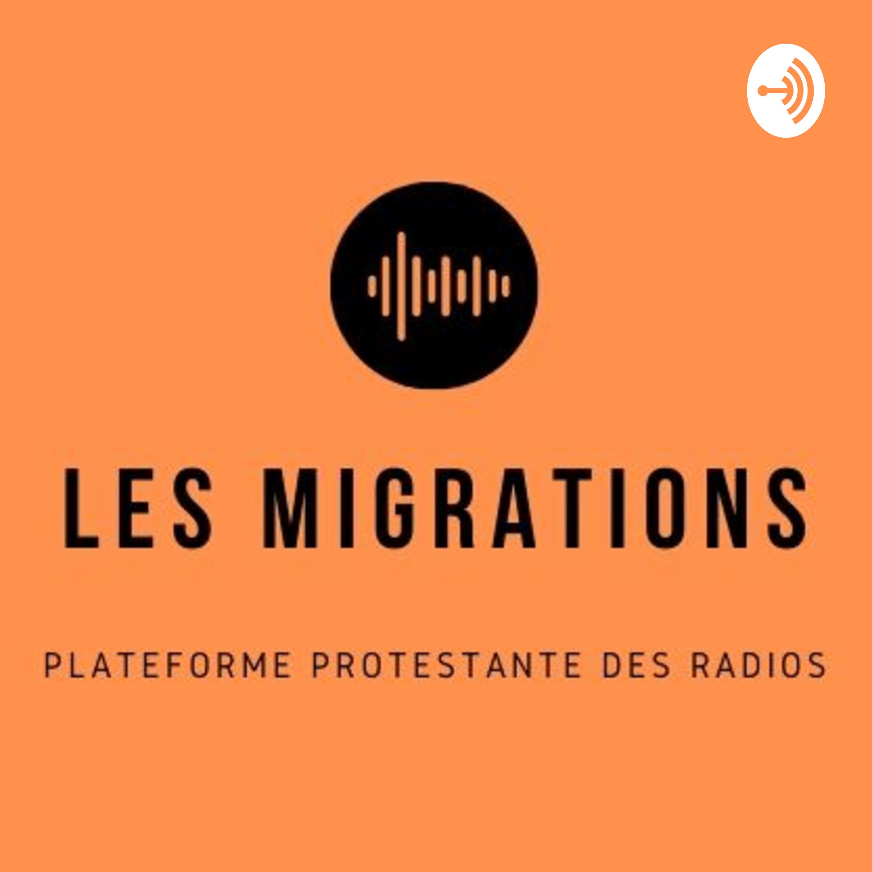 Artwork for podcast Les migrations - Plateforme protestante des radios