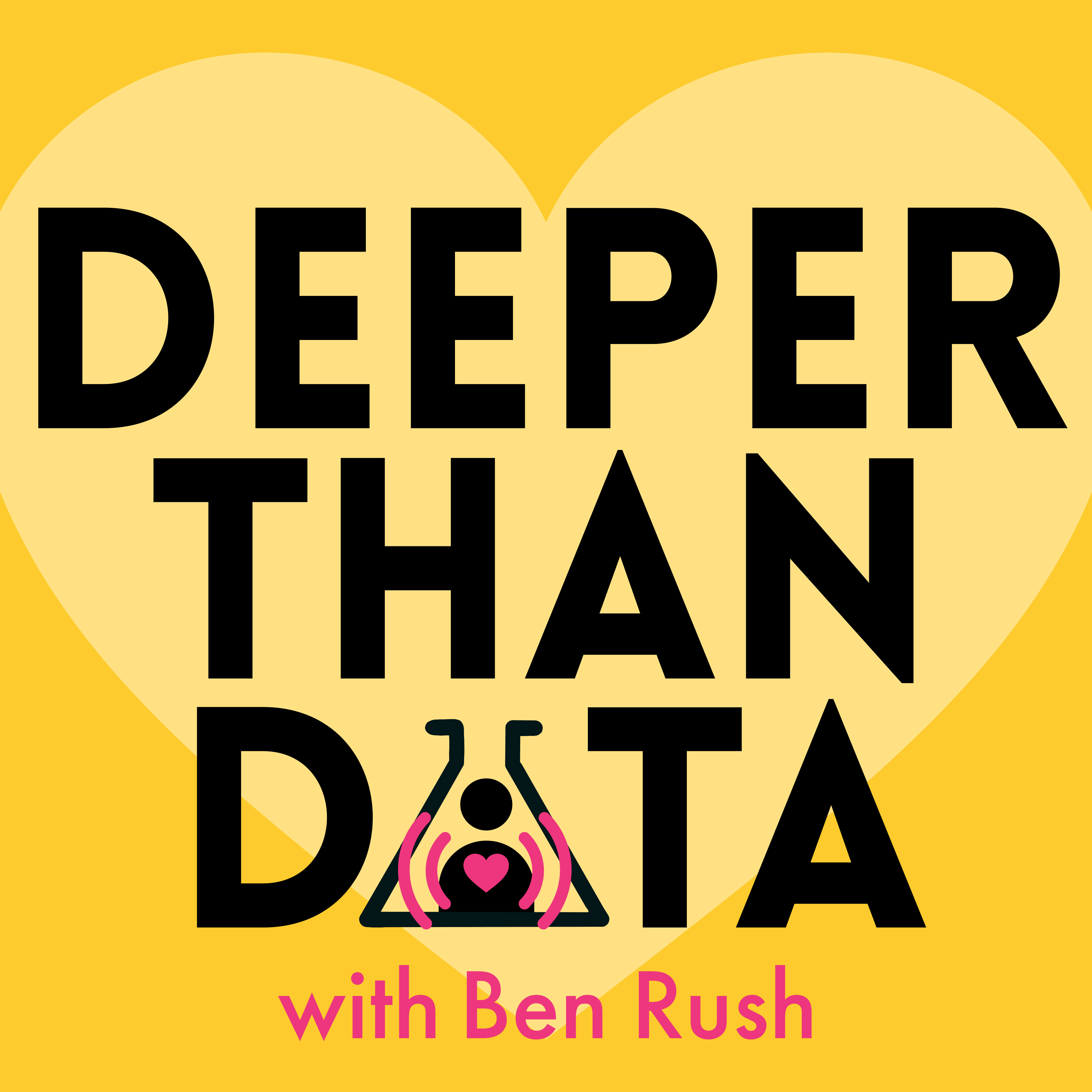 Artwork for podcast Deeper than Data with Ben Rush
