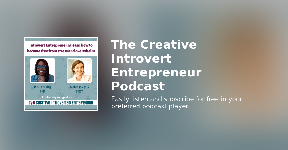Tips to become free from stress and overwhelm for introvert entrepreneurs with Sophie Morris