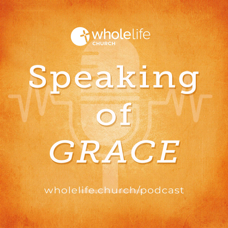 Artwork for podcast Speaking of Grace