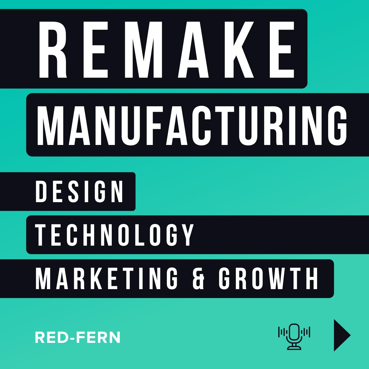 Artwork for podcast ReMake Manufacturing