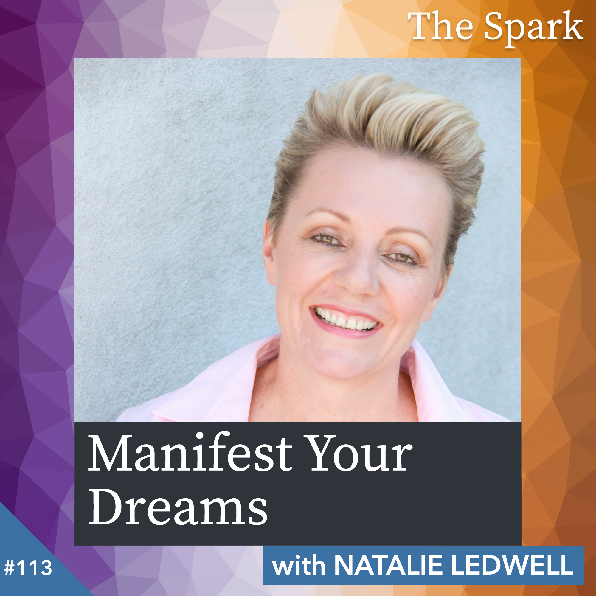 Manifest Your Dreams with Natalie Ledwell