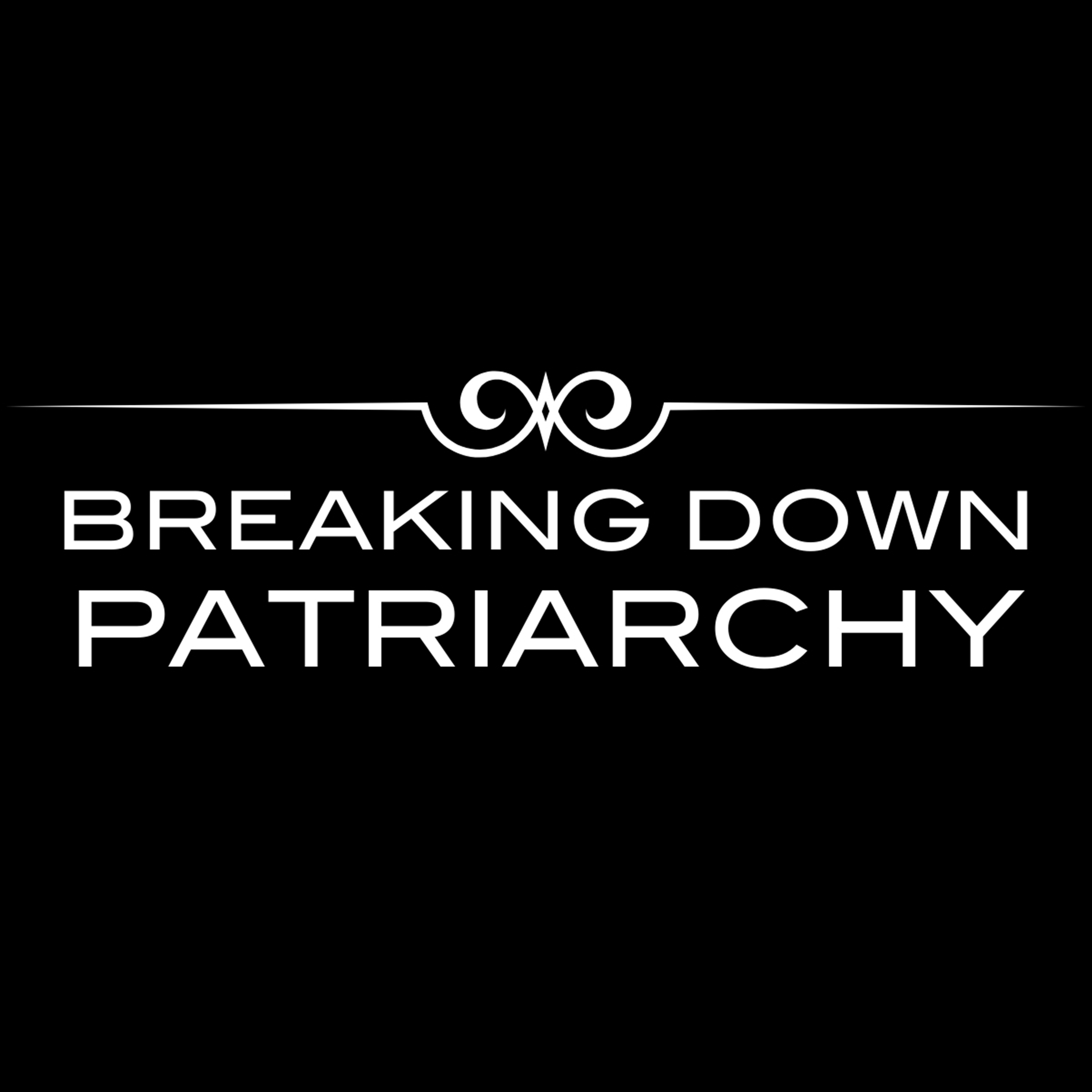 Show artwork for Breaking Down Patriarchy