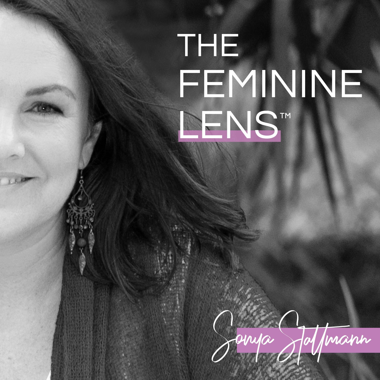 Artwork for podcast The Feminine Lens™