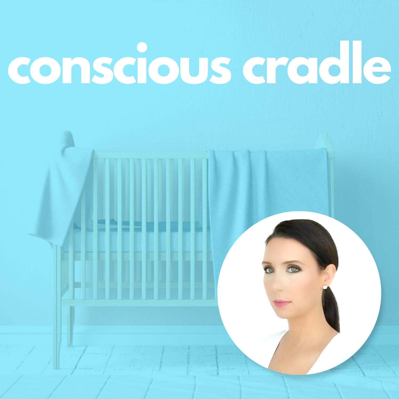 conscious cradle