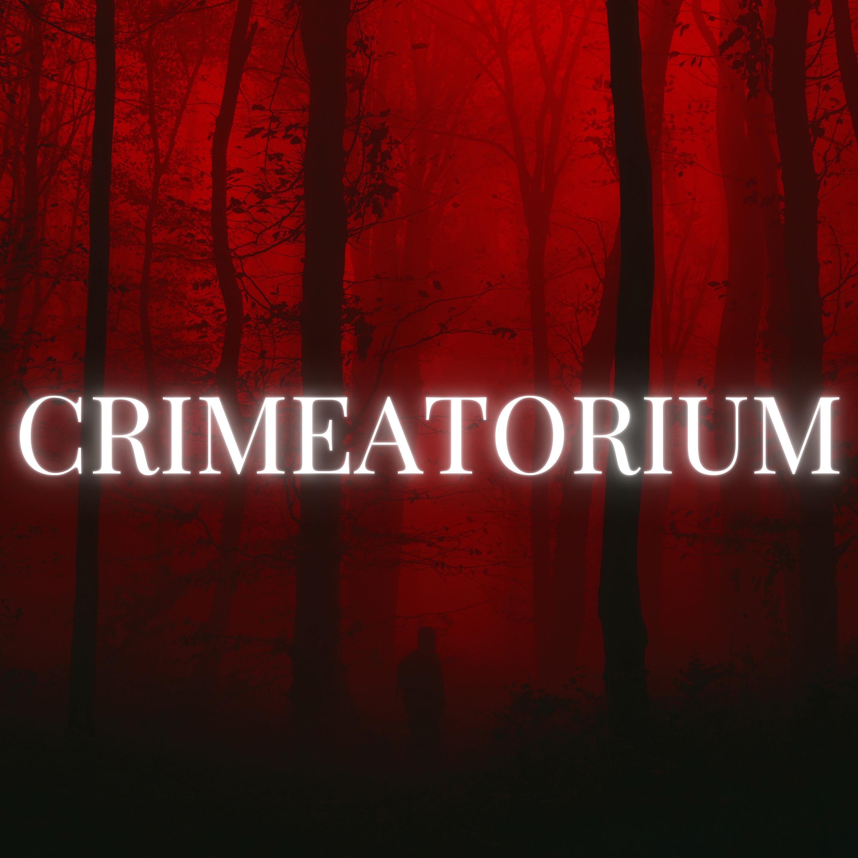Artwork for podcast Crimeatorium